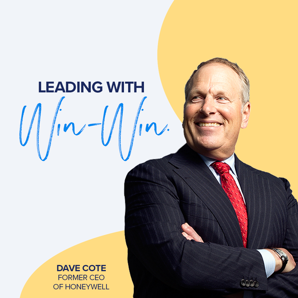 Leading with Win-Win, Former Honeywell CEO, Dave Cote