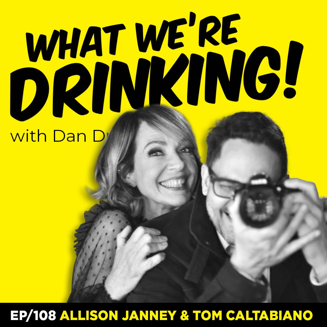 108. Tequila with Allison Janney and Tom Caltabiano