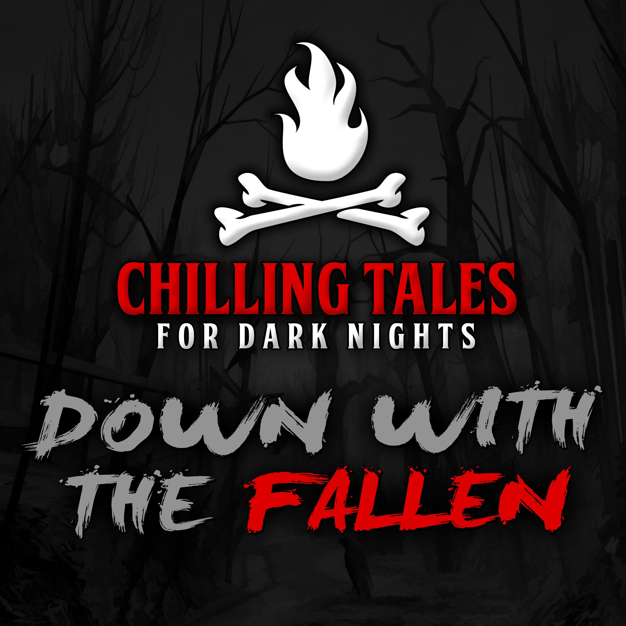 45: Down with the Fallen – Chilling Tales for Dark Nights