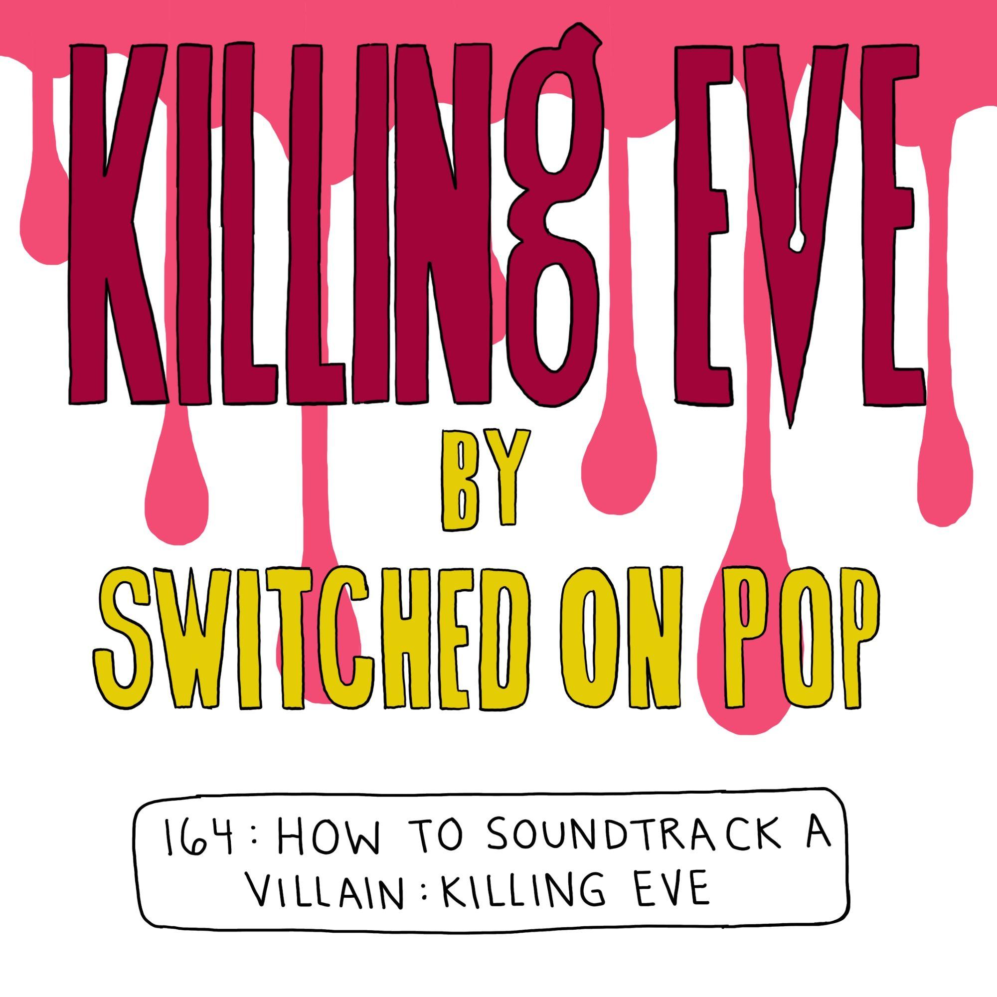 How To Soundtrack A Villain: Killing Eve