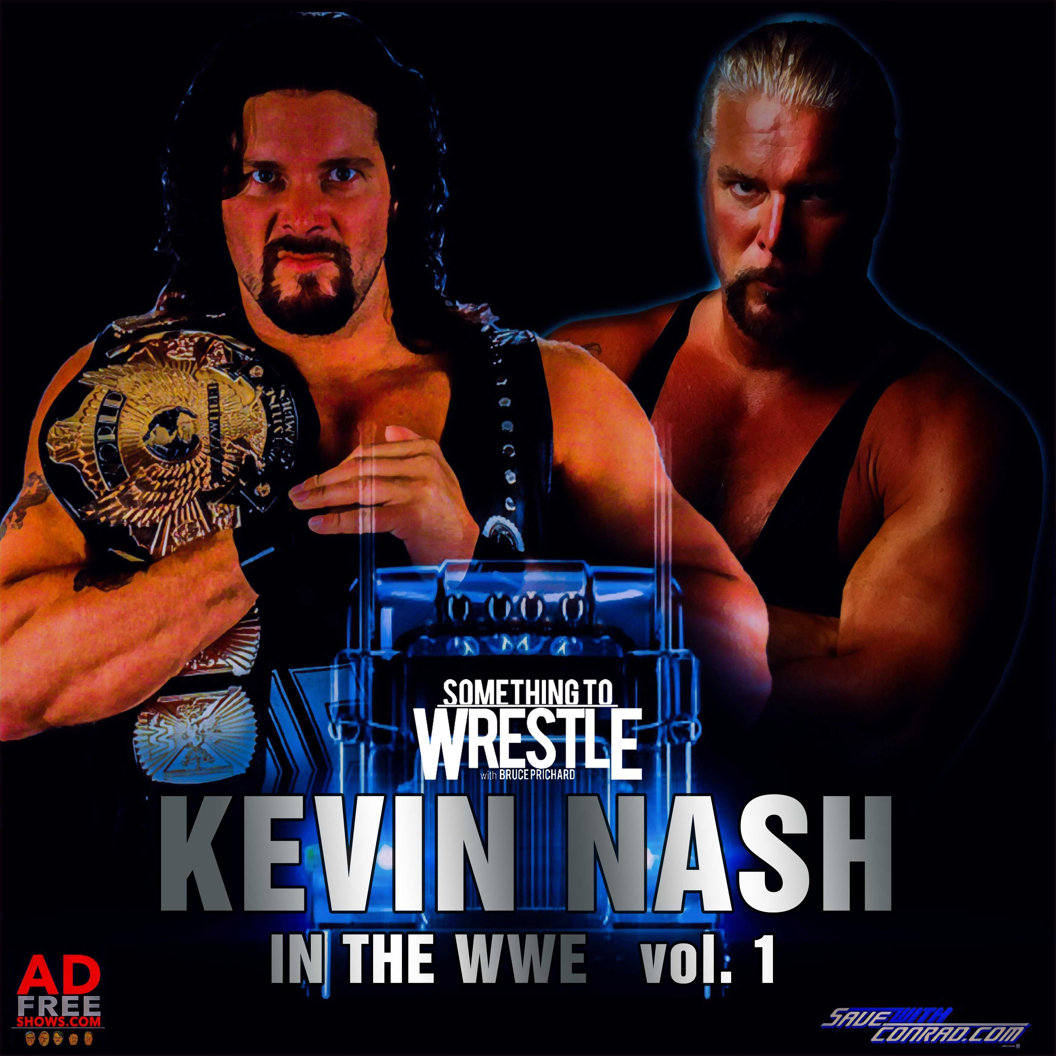 Episode 222: Kevin Nash in the WWE  vol. 1