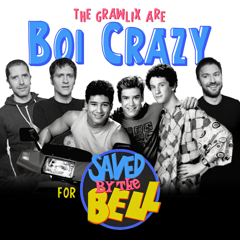 Boi Crazy: Saved By The Bell