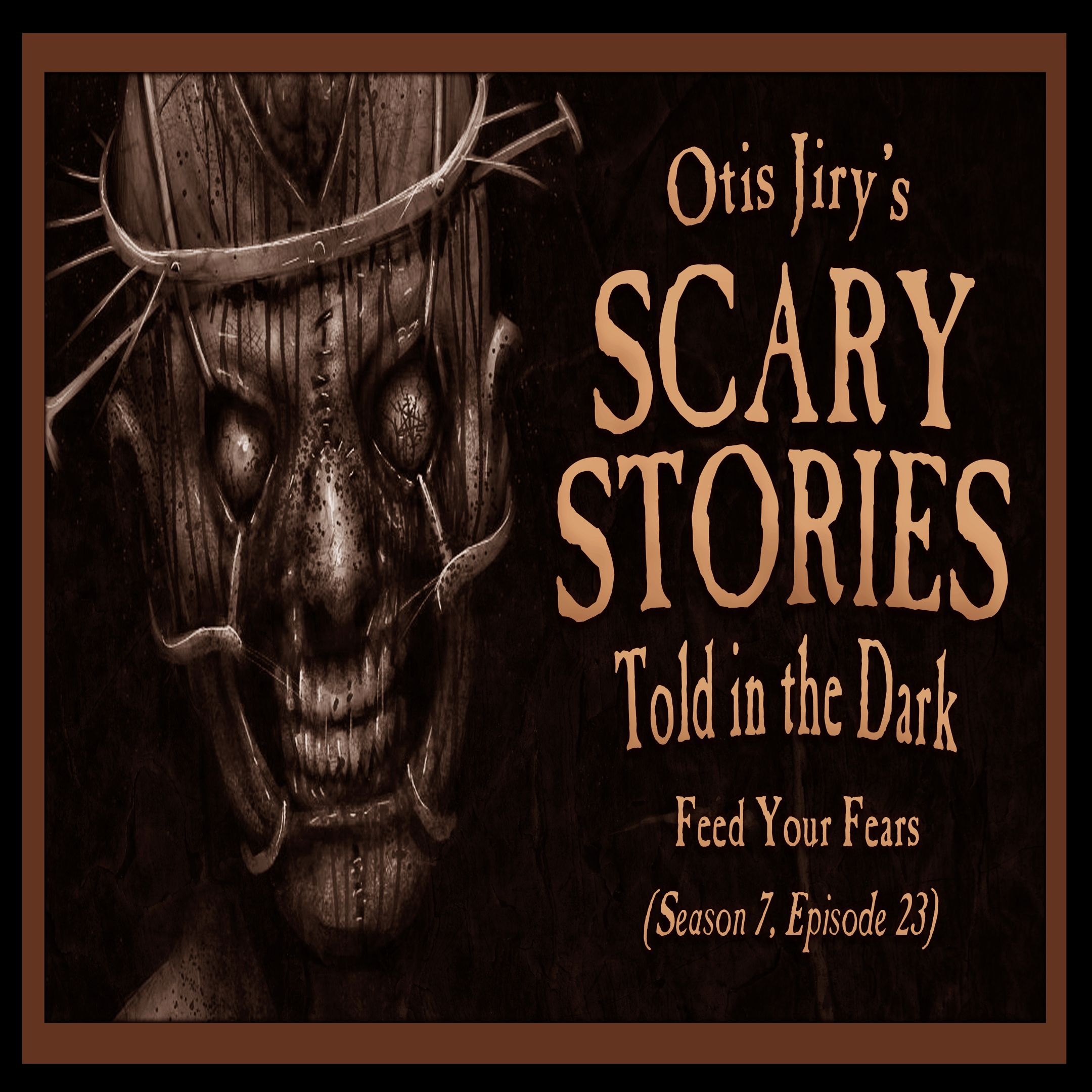 "S7E23 – ""Feed Your Fears"" – Scary Stories Told in the Dark"