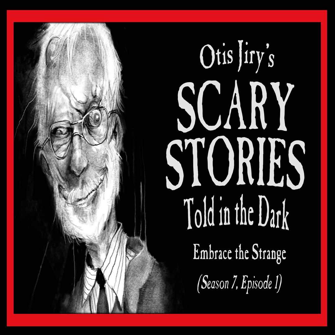 """S7E01 – """"Embrace the Strange"""" – Scary Stories Told in the Dark"""
