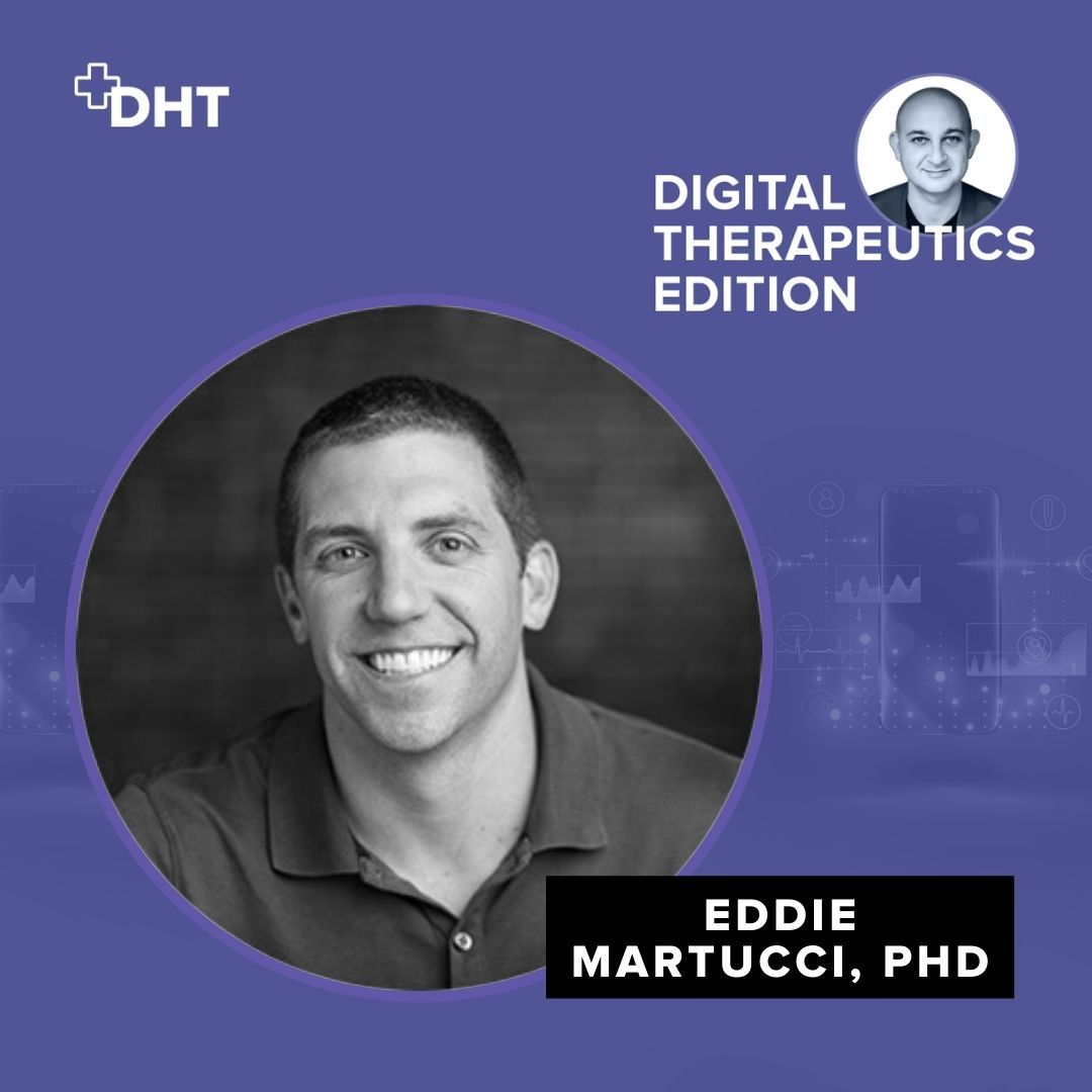 Ep07: Akili's Revolutionary Digital Therapeutic with Eddie Martucci Co-Founder/CEO of Akili