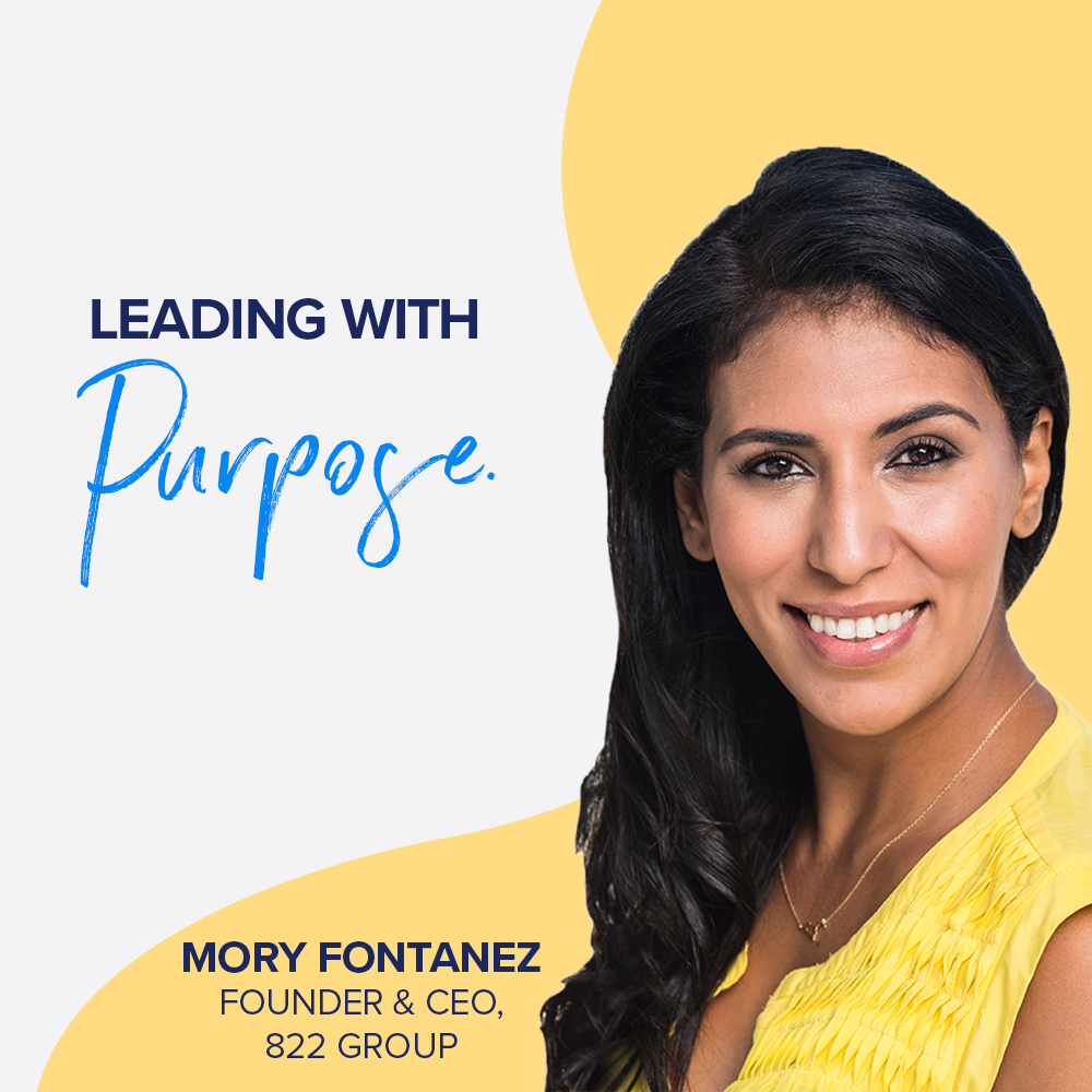 Leading with Purpose - 822 Group Founder & CEO, Mory Fontanez