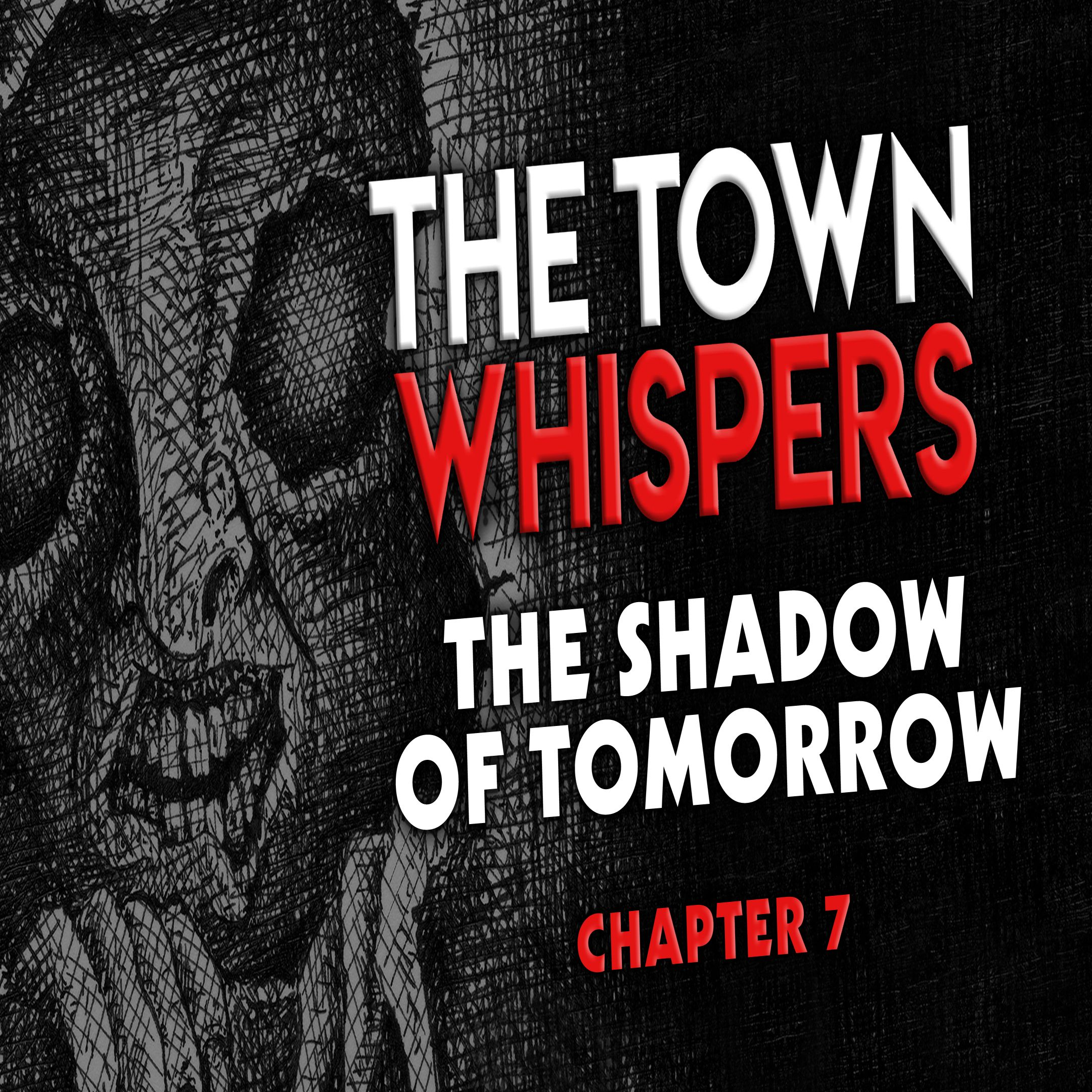 Chapter 7: The Shadow of Tomorrow