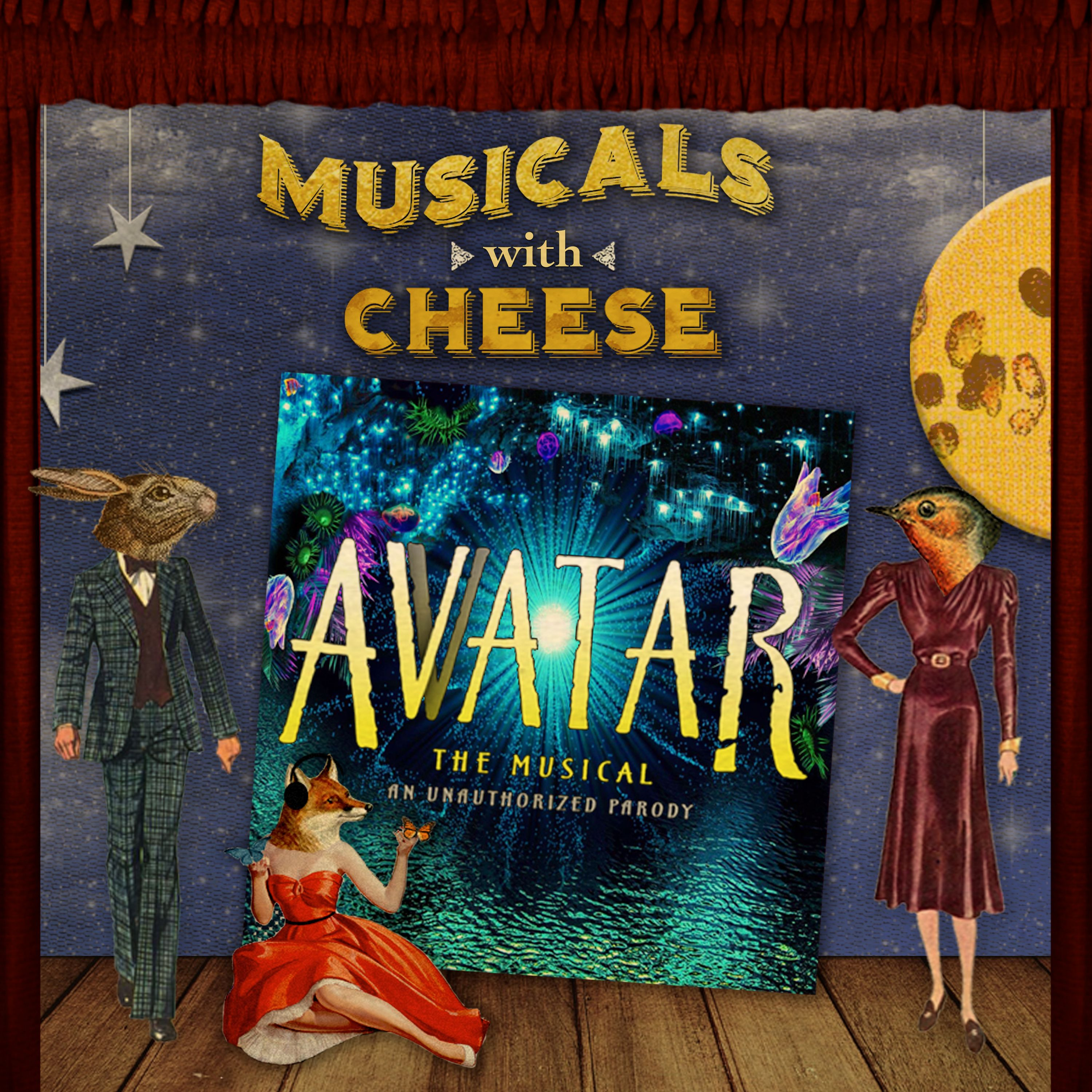 BONUS - Avvatar the Musical on Musicals with Cheese