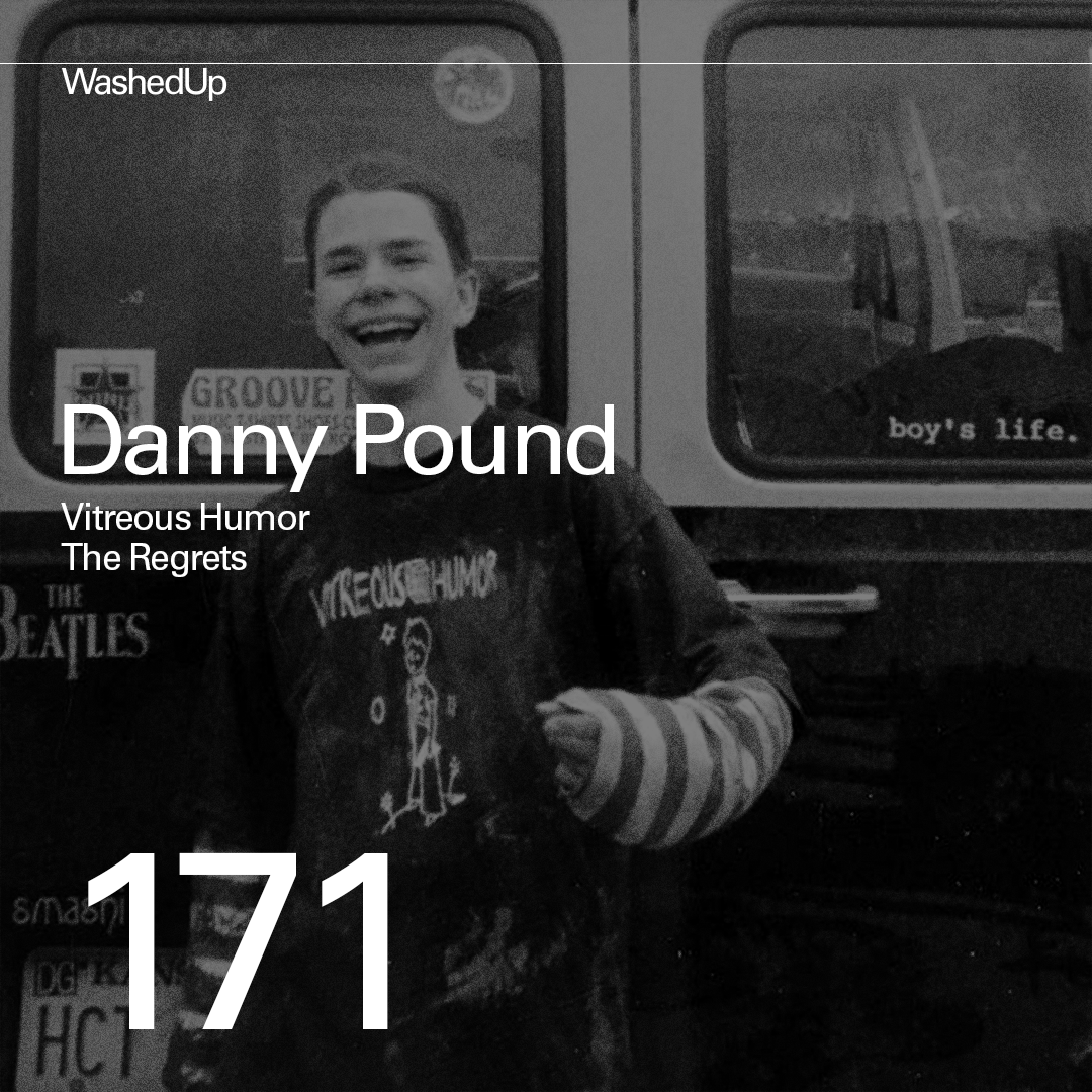 #171 - Danny Pound (Vitreous Humor, The Regrets)