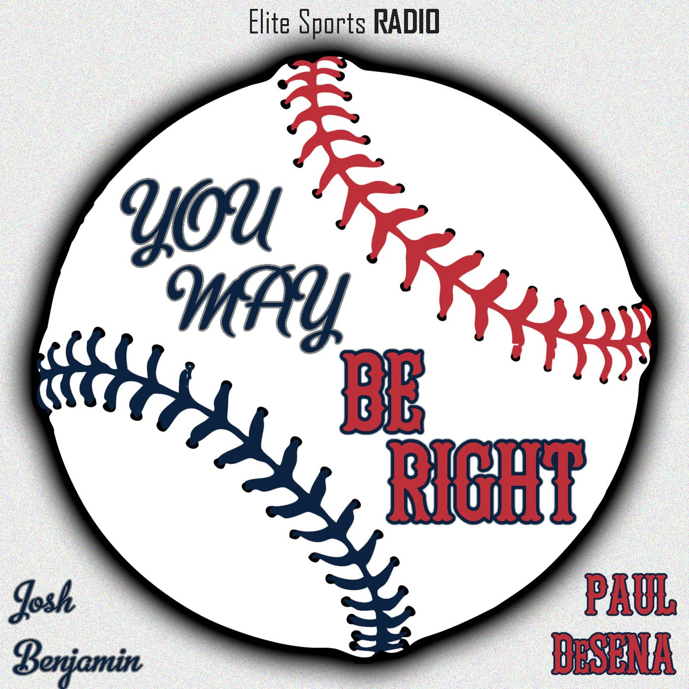 You May Be Right Podcast: Red Sox Requiem, But Let's Go Yankees