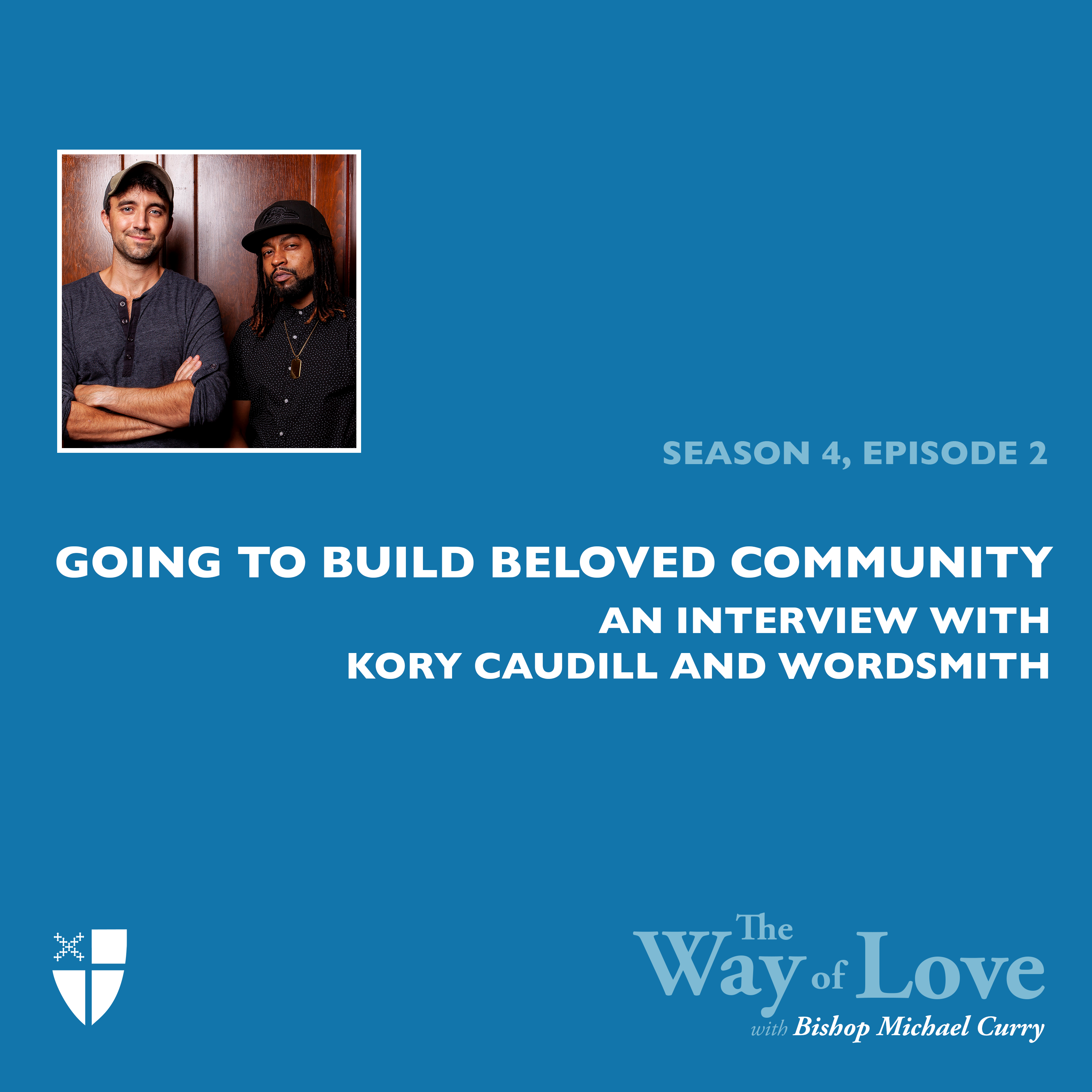 Going to Build Beloved Community with Kory Caudill & Wordsmith