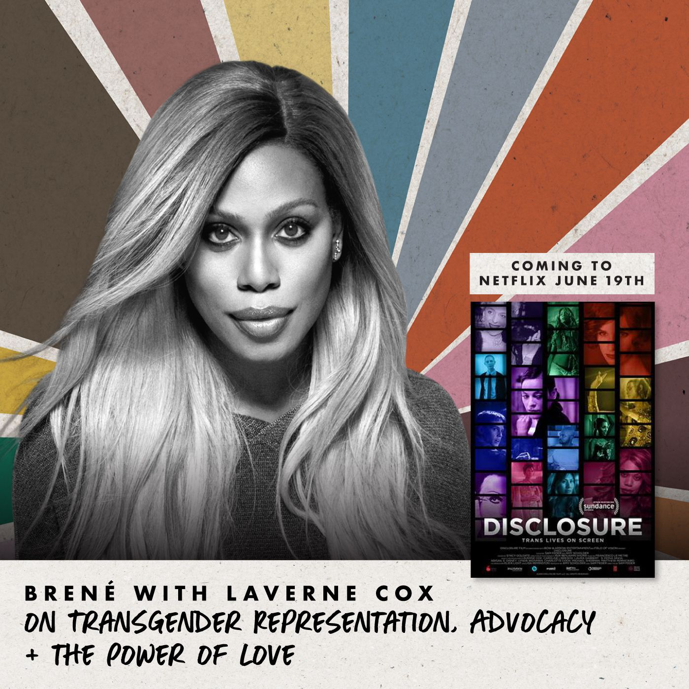 Brené with Laverne Cox on Transgender Representation, Advocacy + the Power of Love