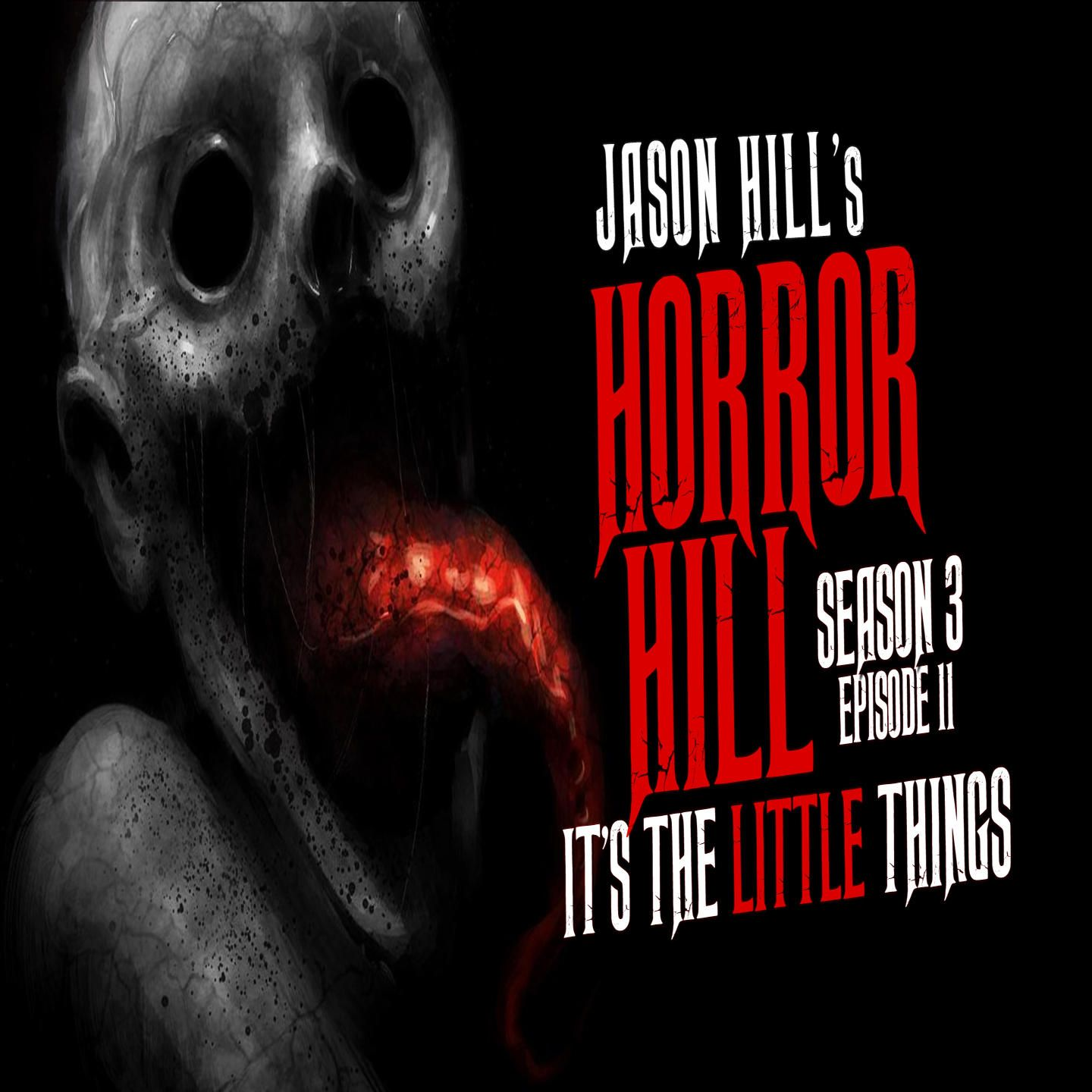 "11: S3E11 – ""It's the Little Things"" – Horror Hill"