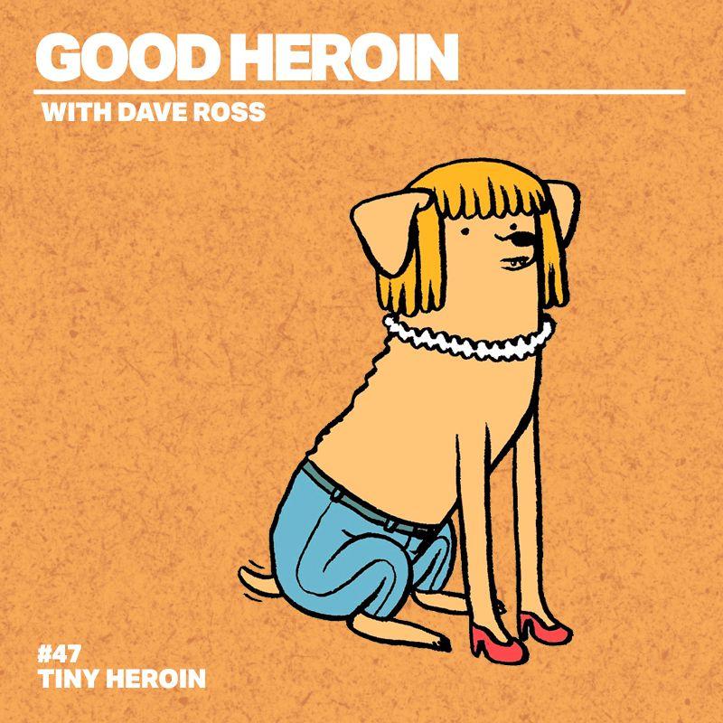 #47 Tiny Heroin