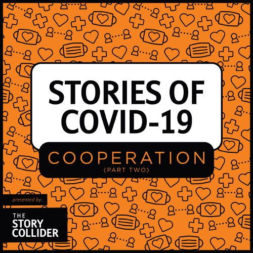 Stories of COVID-19: Cooperation, Part 2