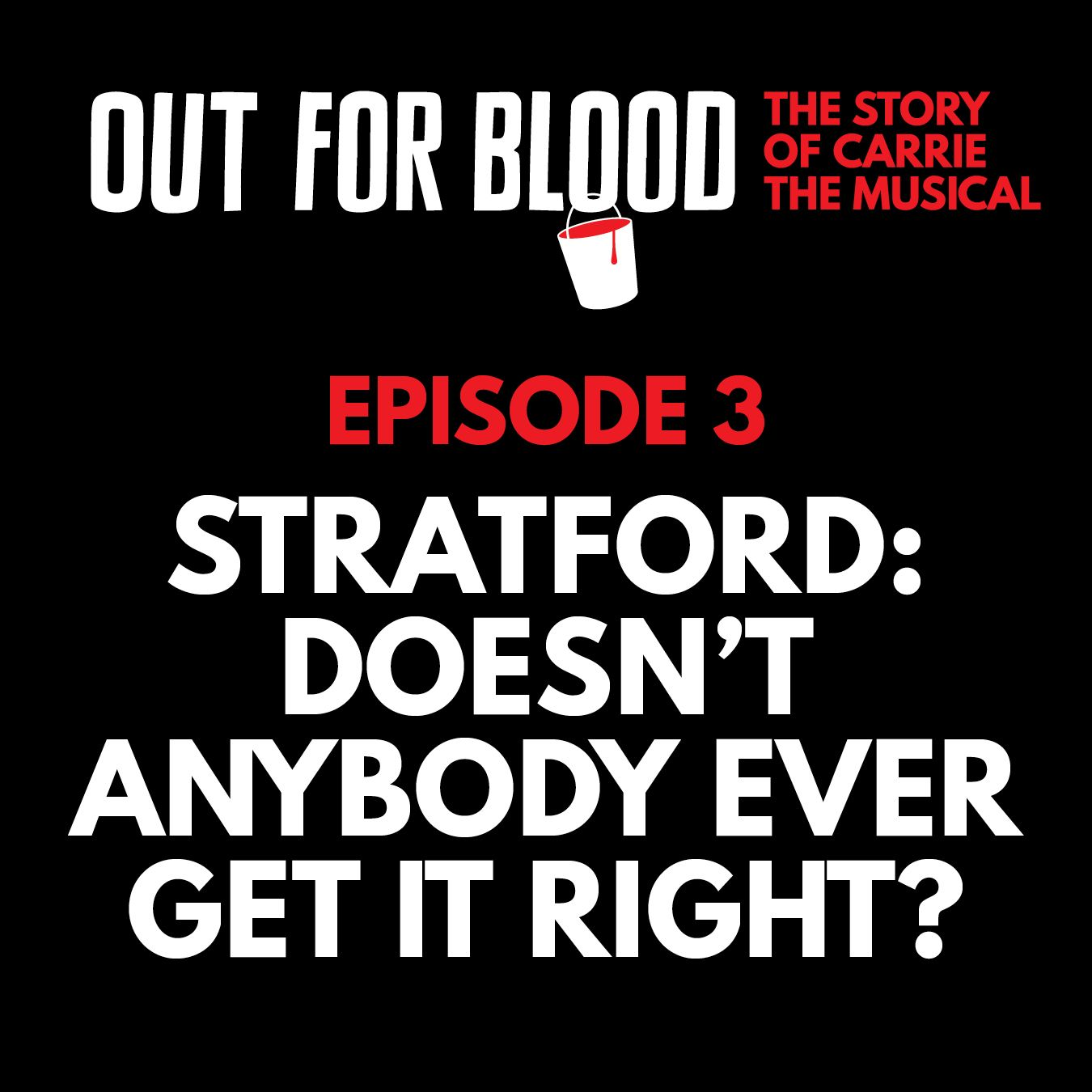 Chapter 3: Stratford: Doesn't anybody ever get it right?