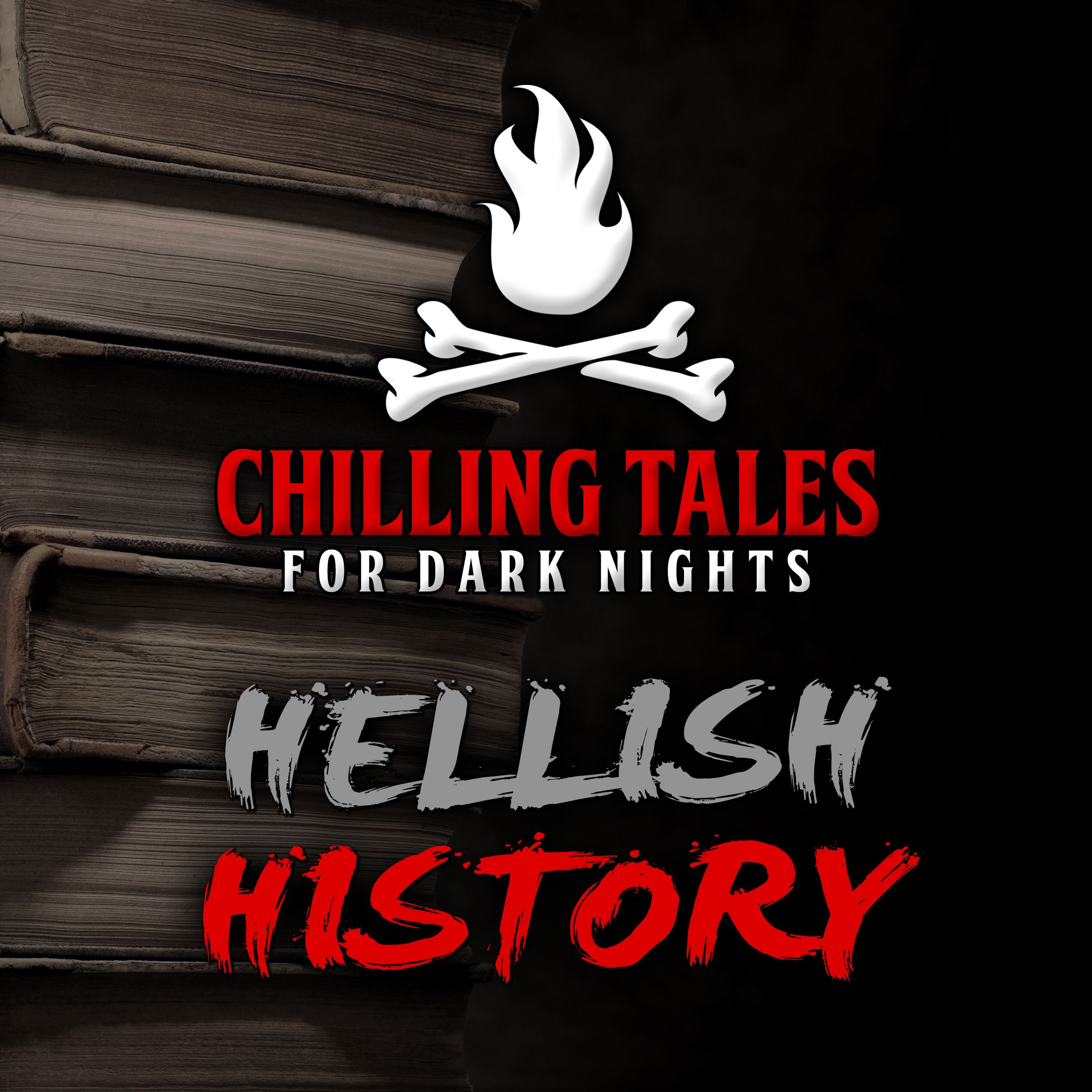 69: Hellish History – Chilling Tales for Dark Nights