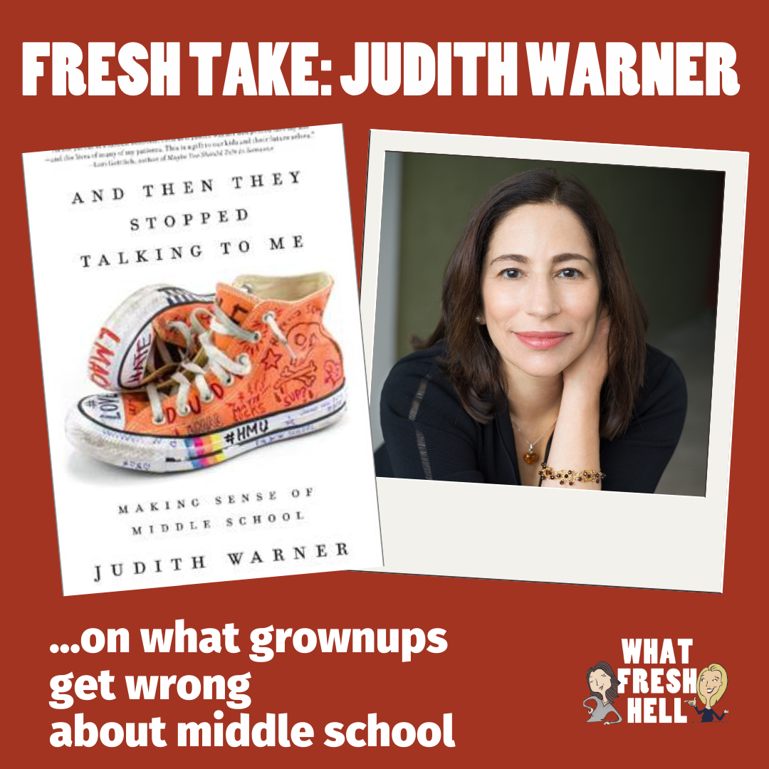 Fresh Take: Judith Warner on What Grownups Get Wrong About Middle School