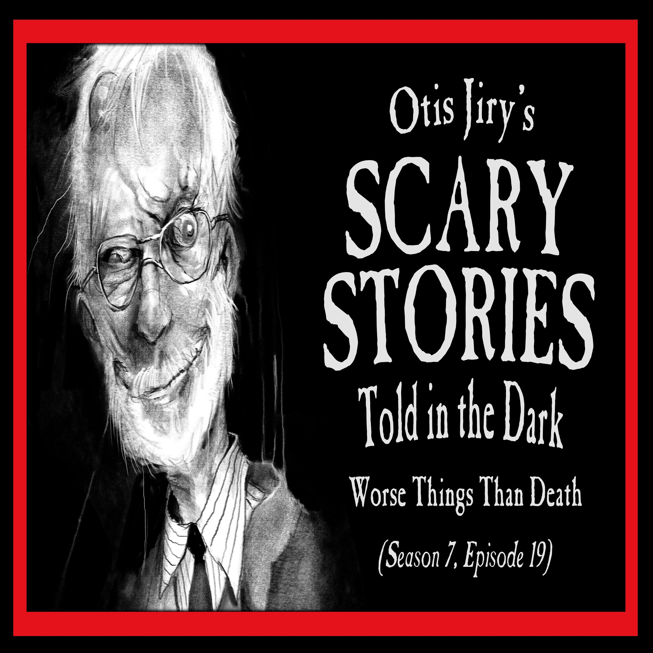 "S7E19 – ""Worse Things Than Death"" – Scary Stories Told in the Dark"