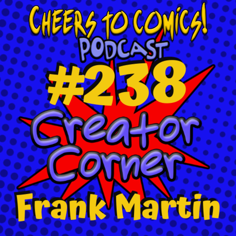 #238- Creator Corner: Frank Martin (The Macabre Motel)
