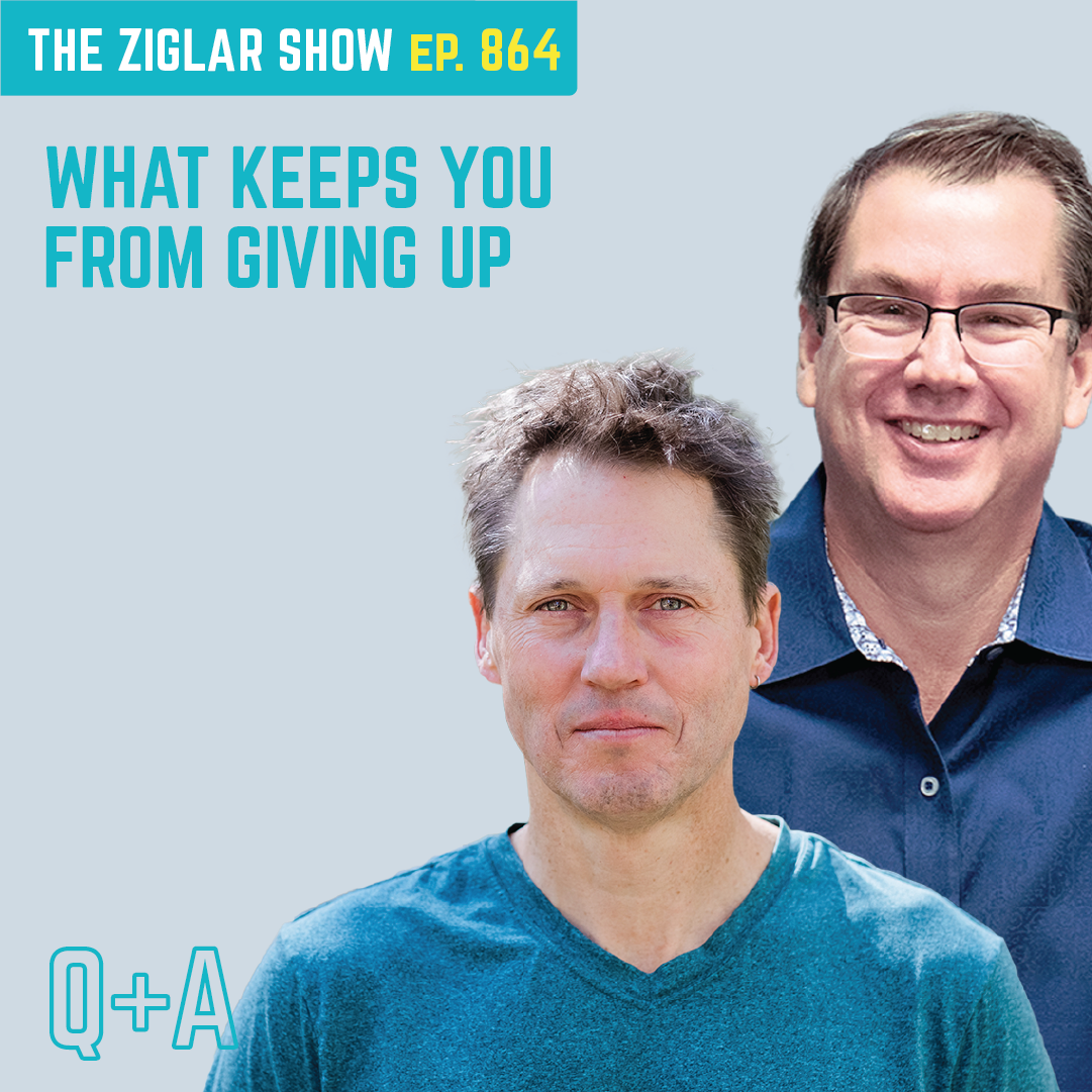 864: What Keeps You From Giving Up?