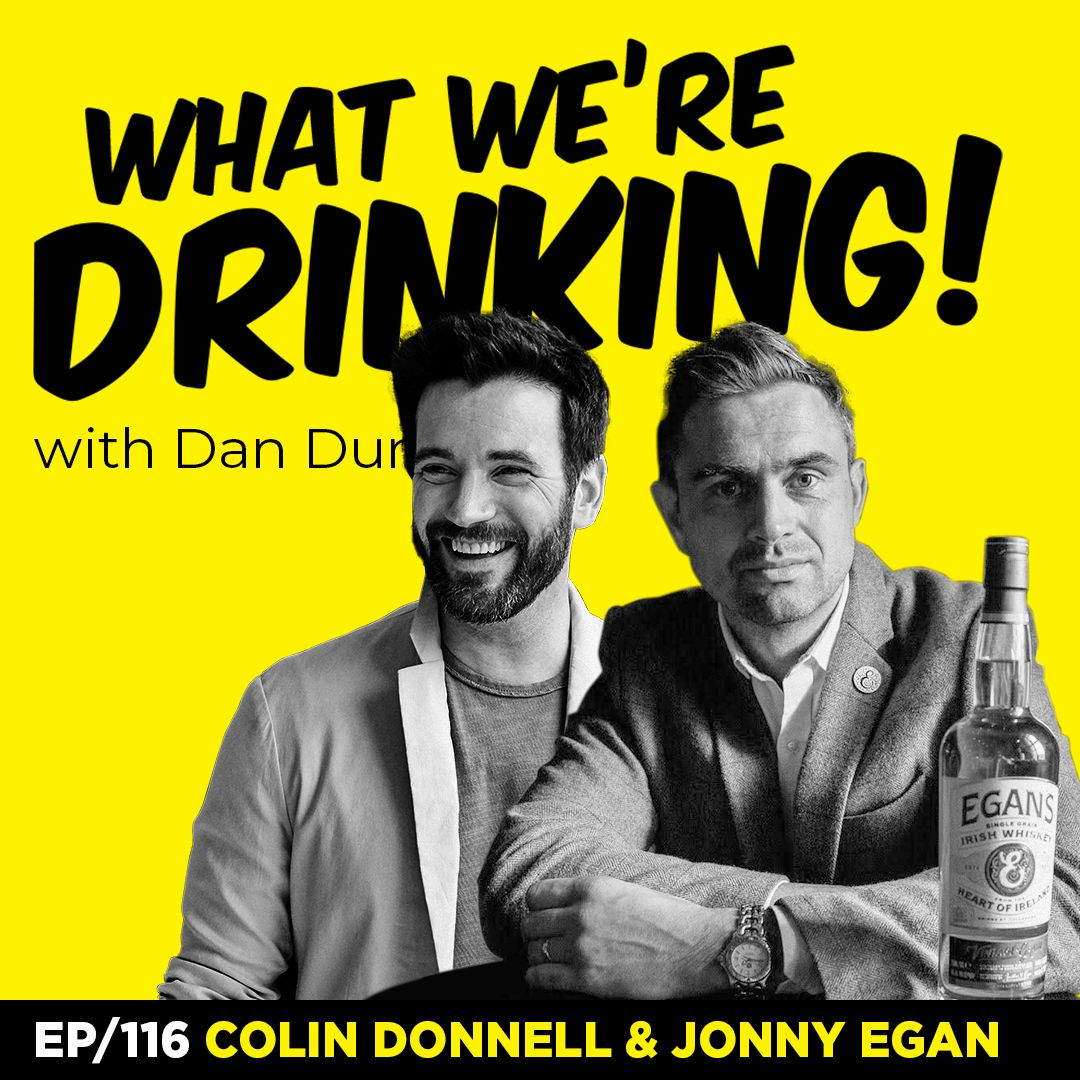 116. Irish Whiskey with Jonny Egan & Colin Donnell