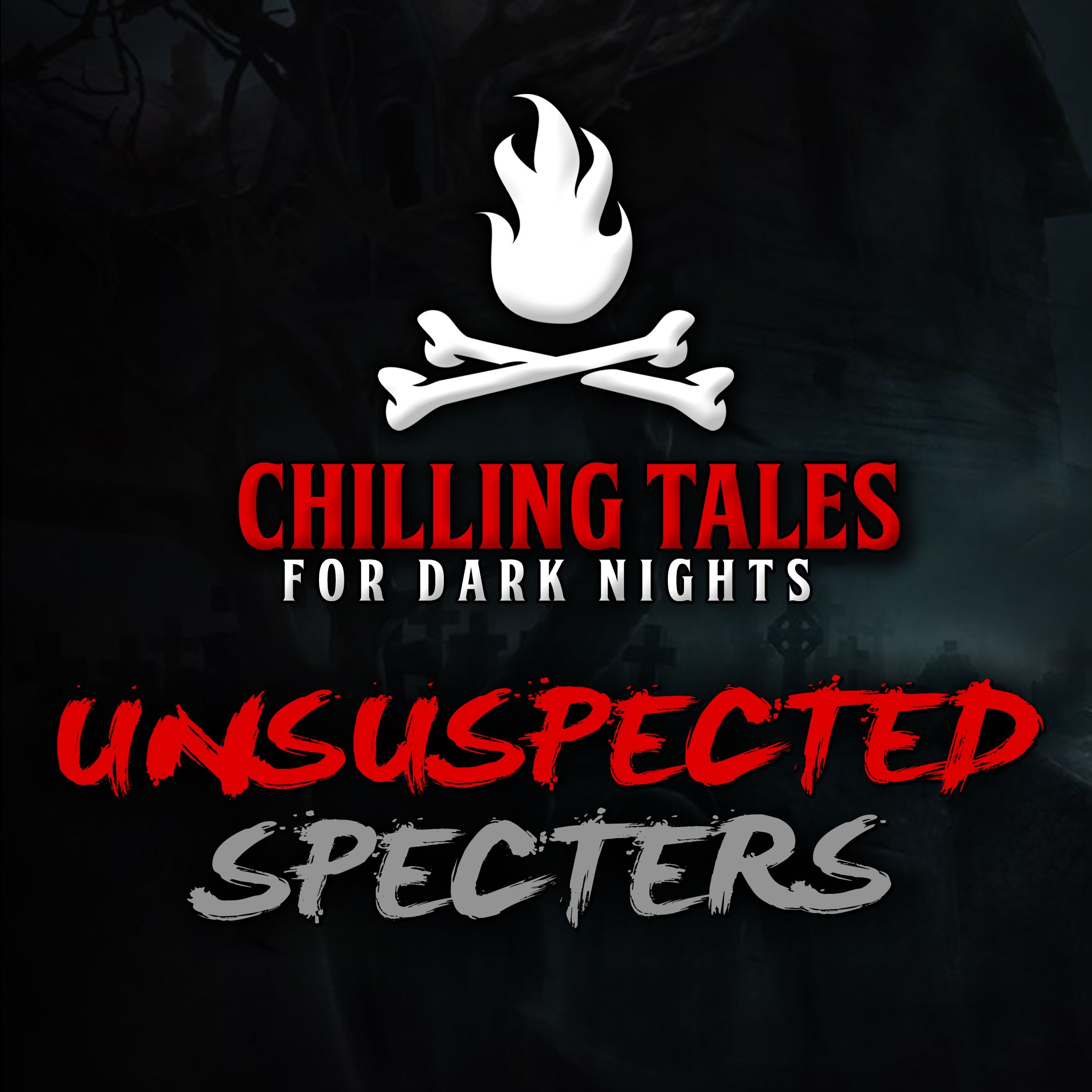83: Unsuspected Specters – Chilling Tales for Dark Nights