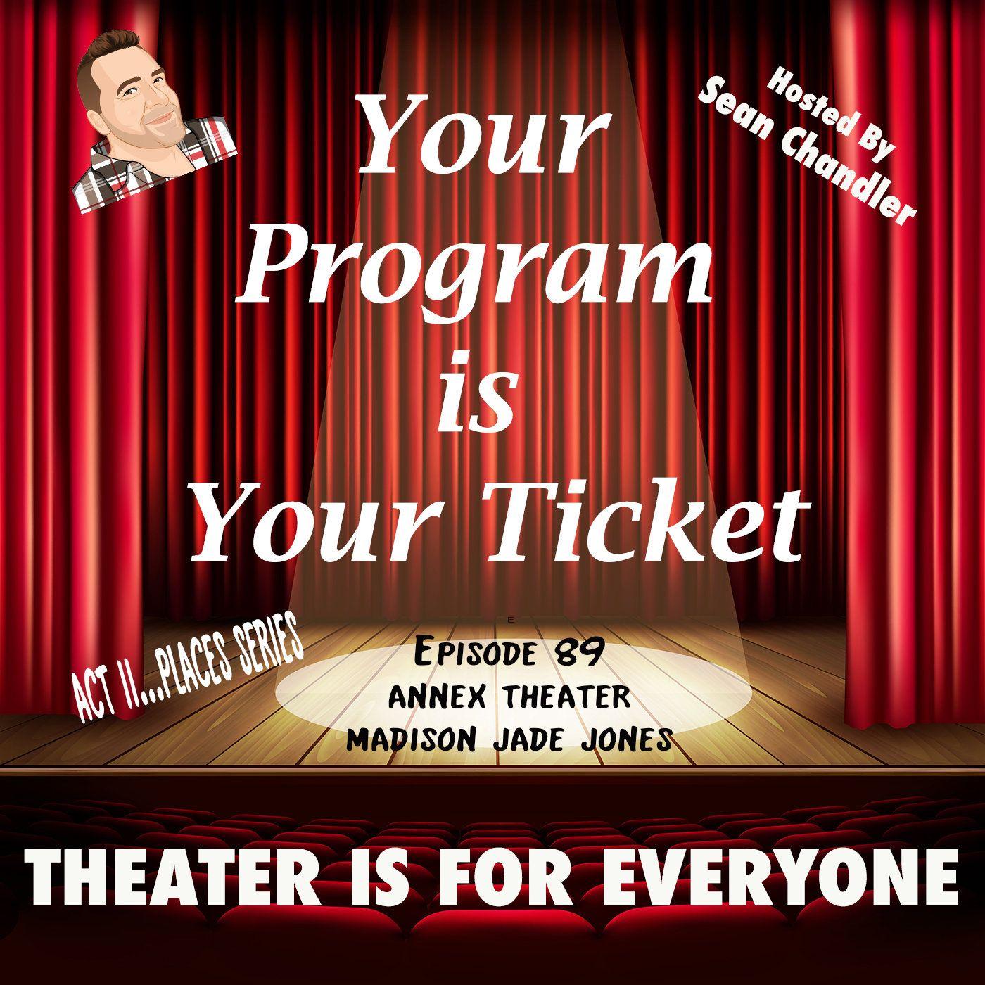 Ep089-Act II Places-Annex Theater's Madison Jade Jones