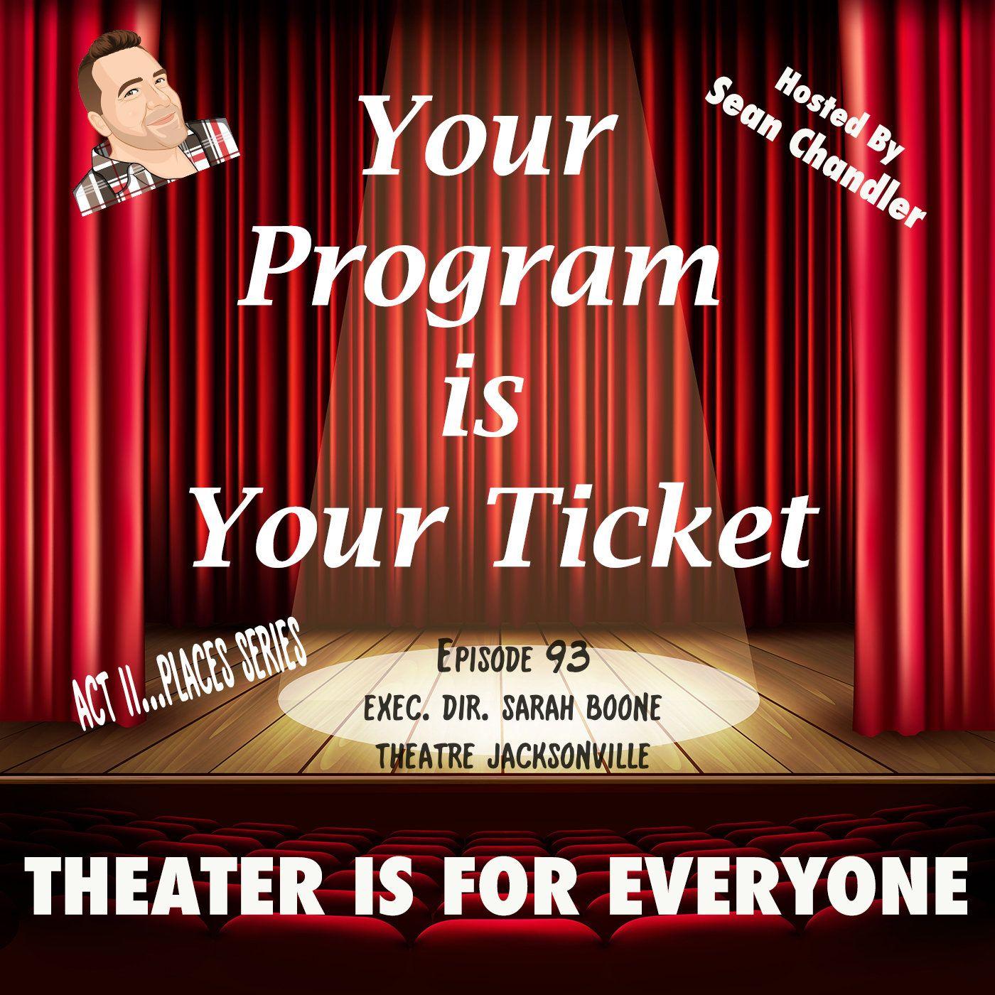 Ep093-Act II Places-Theatre Jacksonville Exec. Dir. Sarah Boone