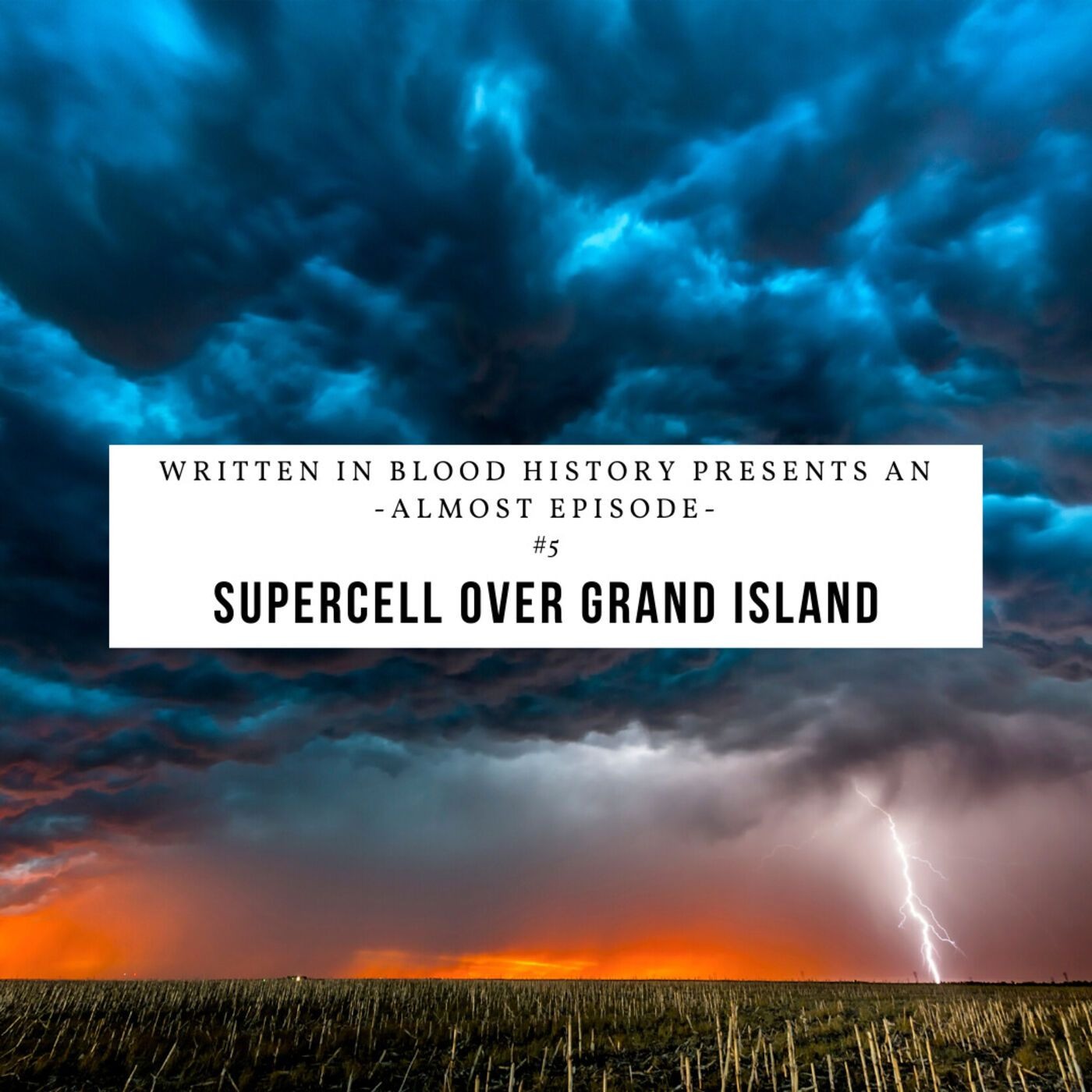 Almost Episode: Supercell Over Grand Island
