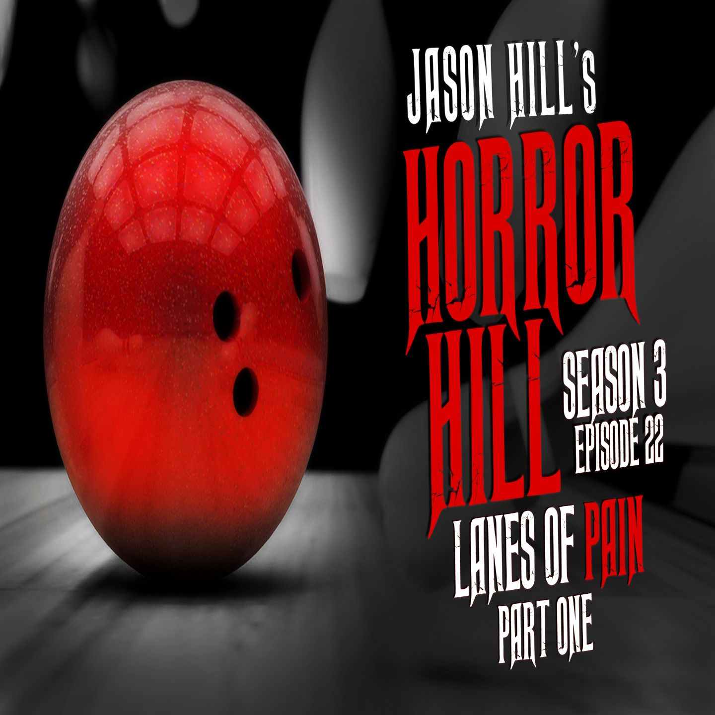 "S3E22 – ""Lanes of Pain (Part 1)"" – Horror Hill"