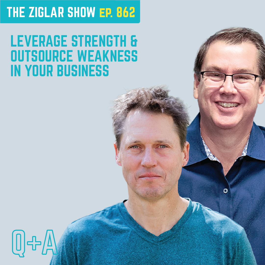 862: Leverage Strength & Outsource Weakness in Your Business
