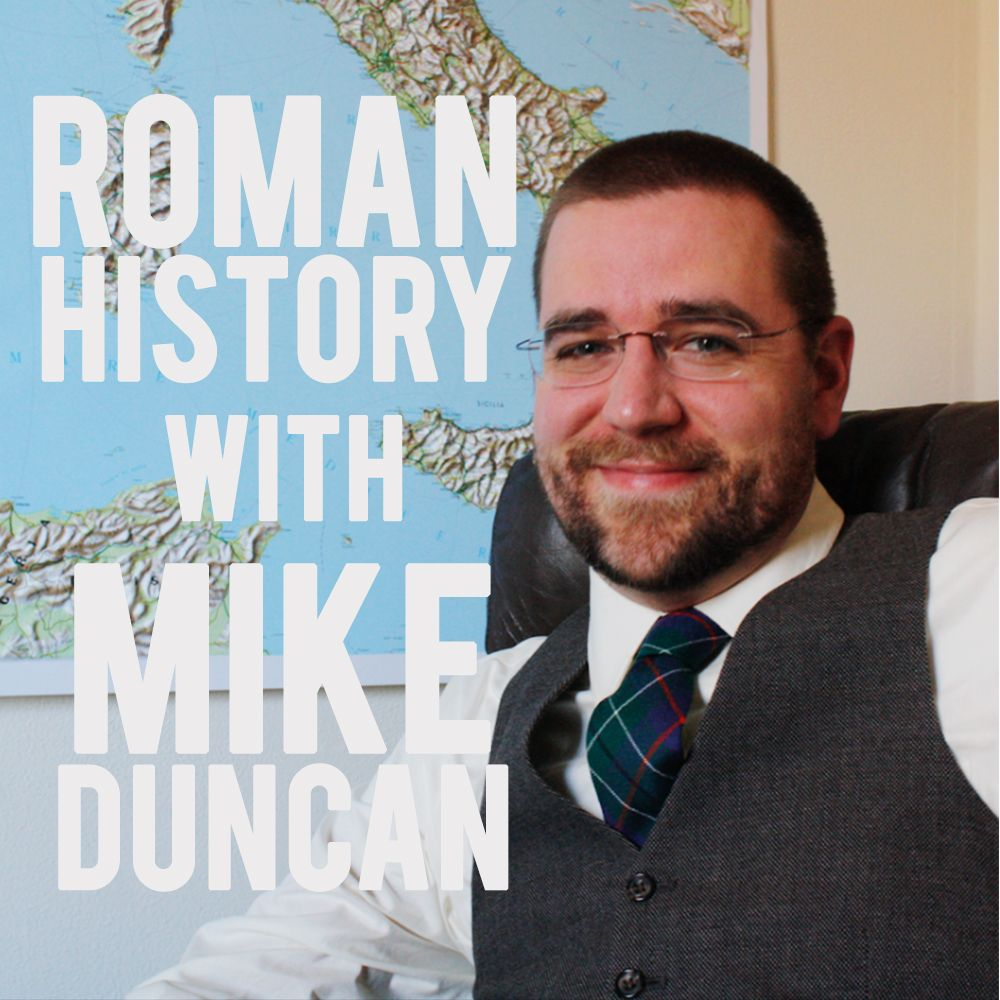EPISODE 25 Roman History with Mike Duncan