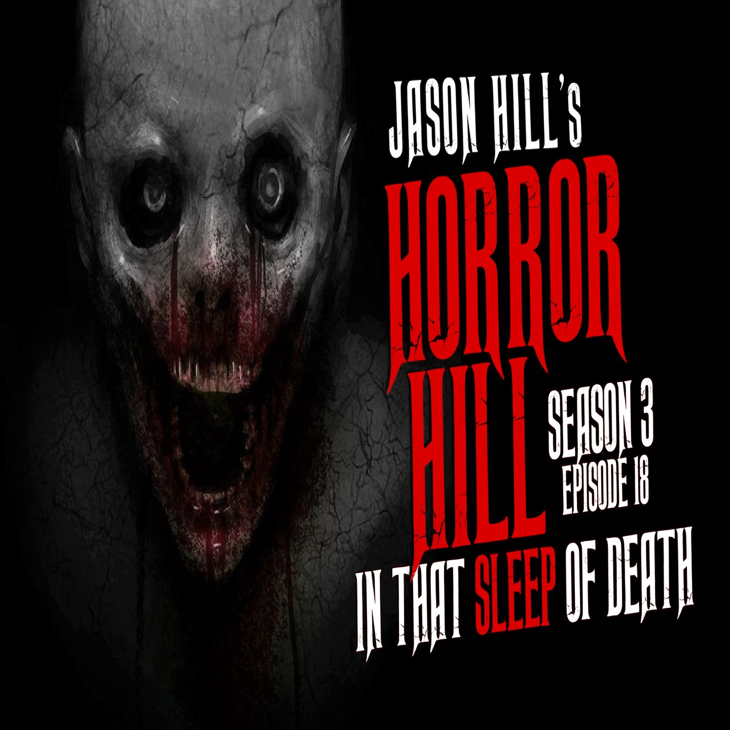 "18: S3E18 – ""In That Sleep of Death"" – Horror Hill"