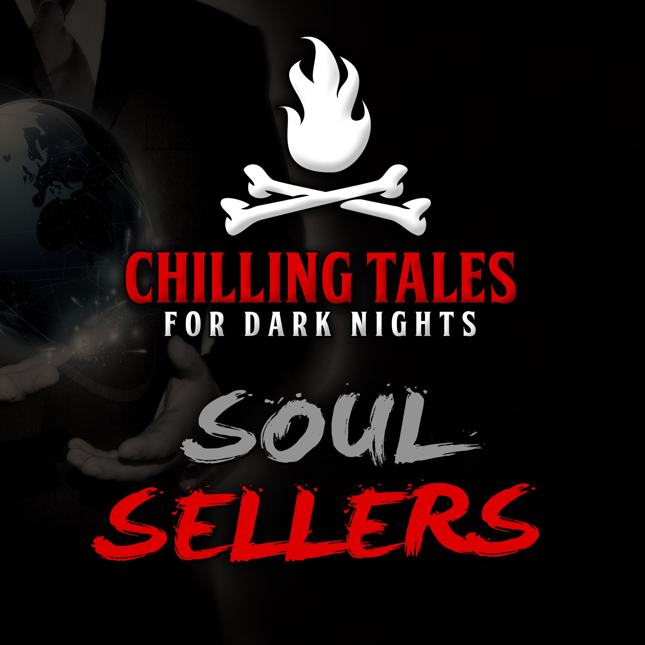 72: Soul Sellers – Chilling Tales for Dark Nights