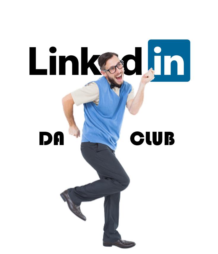 LinkedIn Da Club