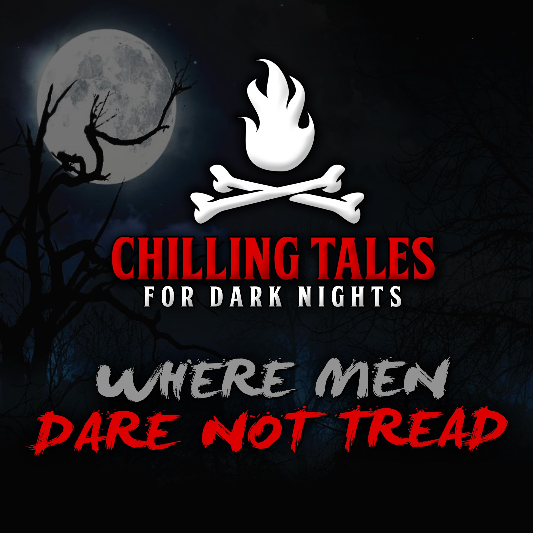 70: Where Men Dare Not Tread – Chilling Tales for Dark Nights