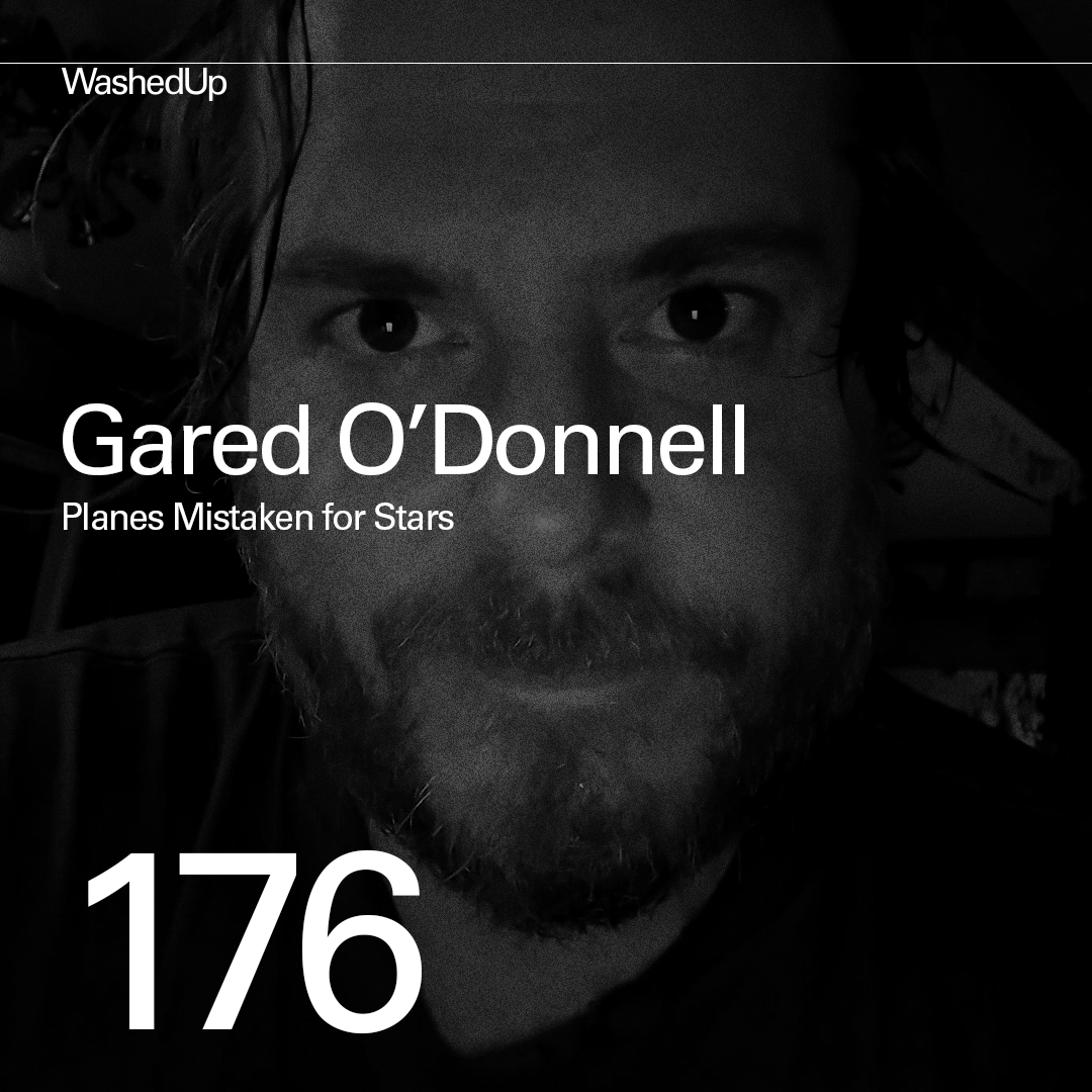 #176 - Gared O'Donnell (Planes Mistaken for Stars)