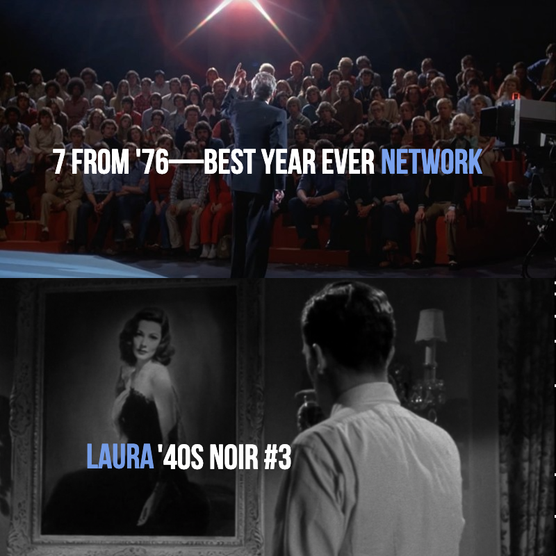 #818: Network (7 From '76) / Oscar Nominations / Laura ('40s Noir #3)