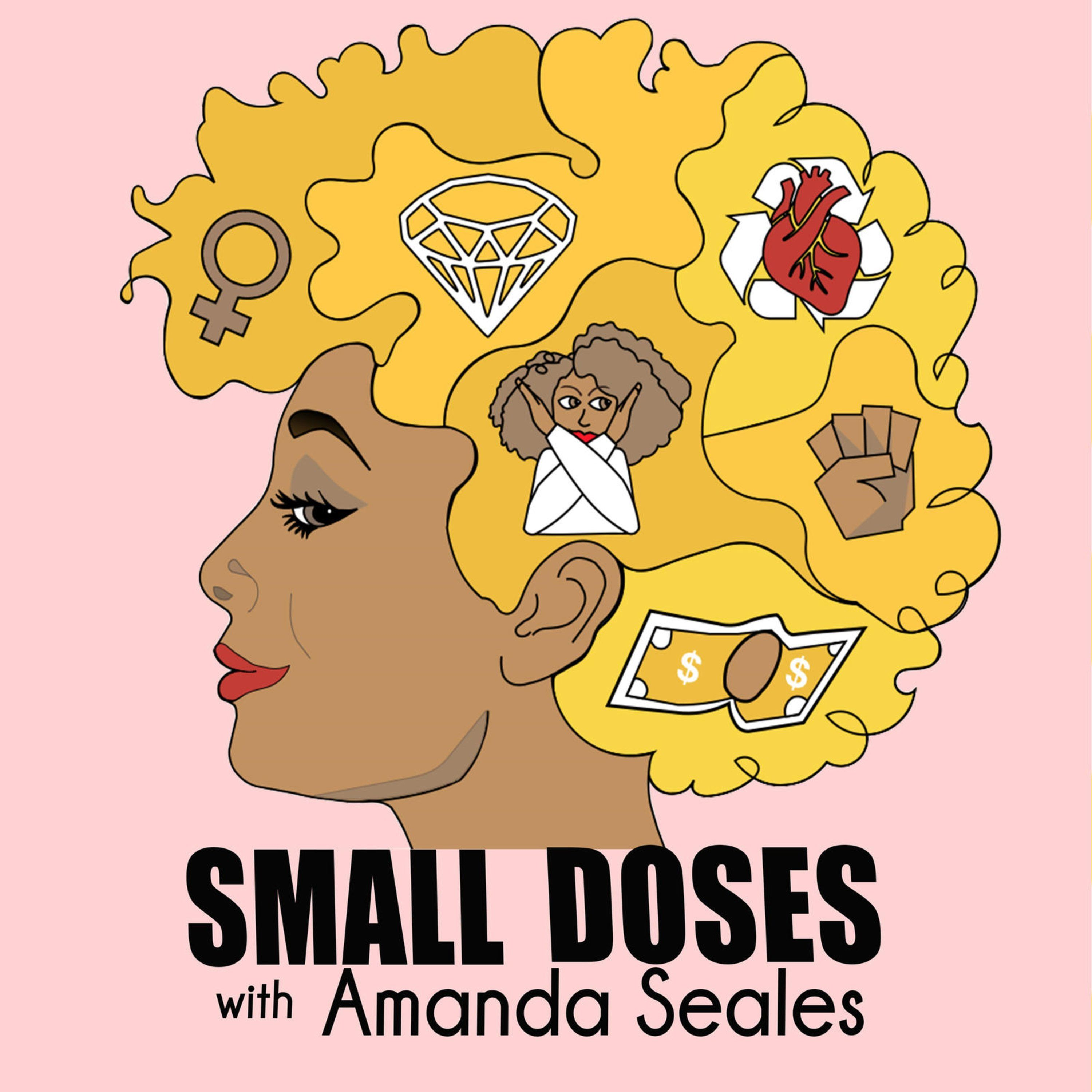 Small Doses with Amanda Seales | Listen via Stitcher for Podcasts