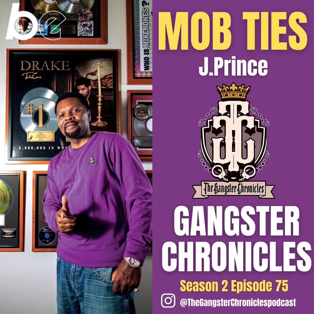 EP 76: Mobb Ties Ft, J.Prince