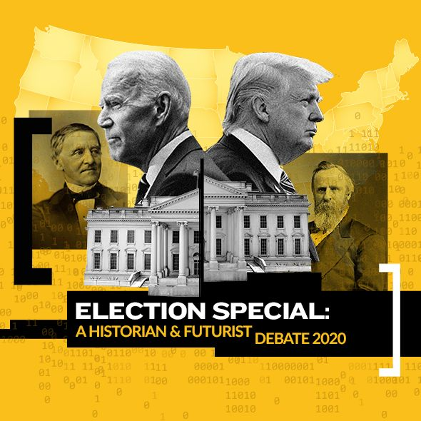 Election Special: A Historian and Futurist Debate 2020