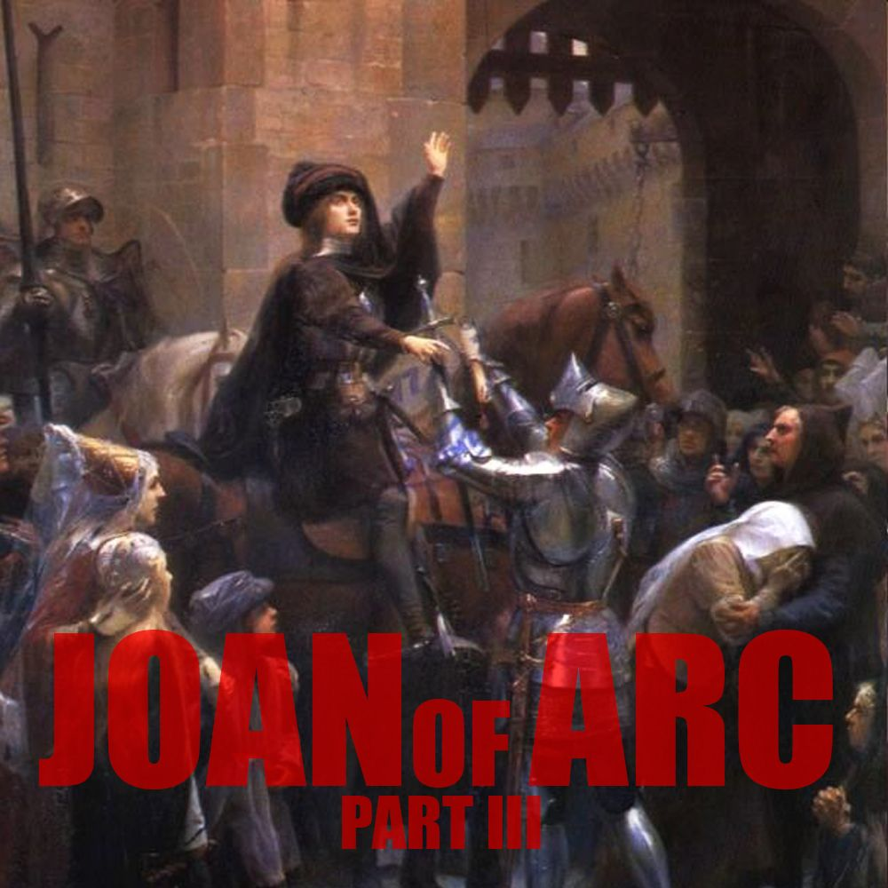 EPISODE 41 Joan of Arc (Part 3)