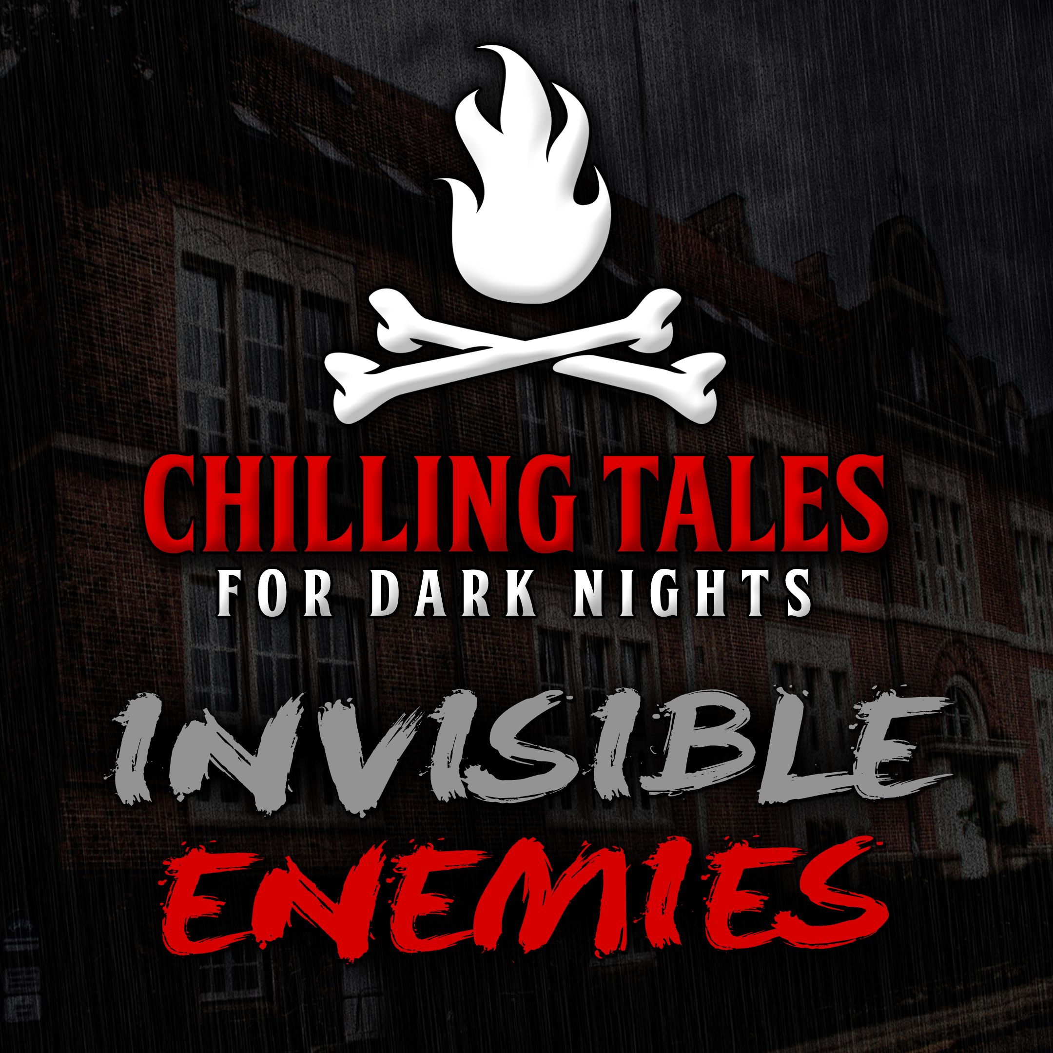 38: Invisible Enemies – Chilling Tales for Dark Nights