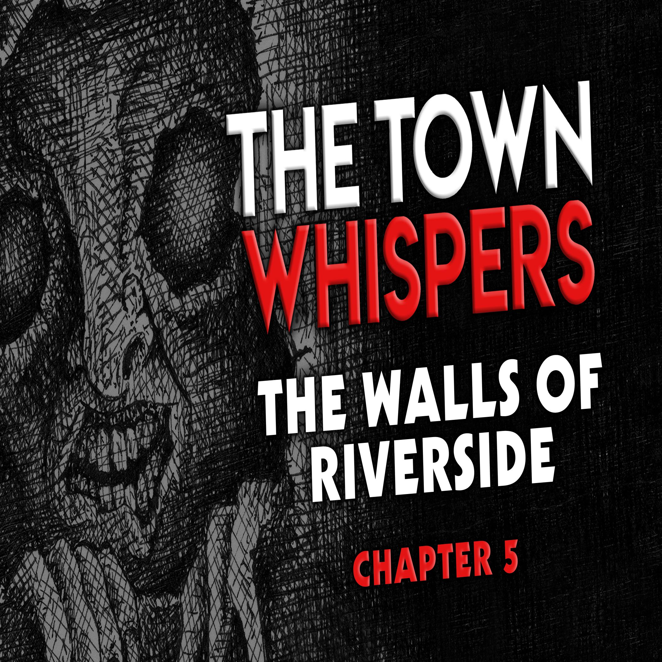 Chapter 5: The Walls of Riverside