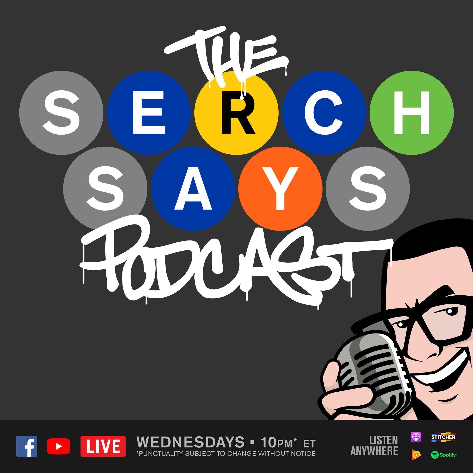 Serch Says