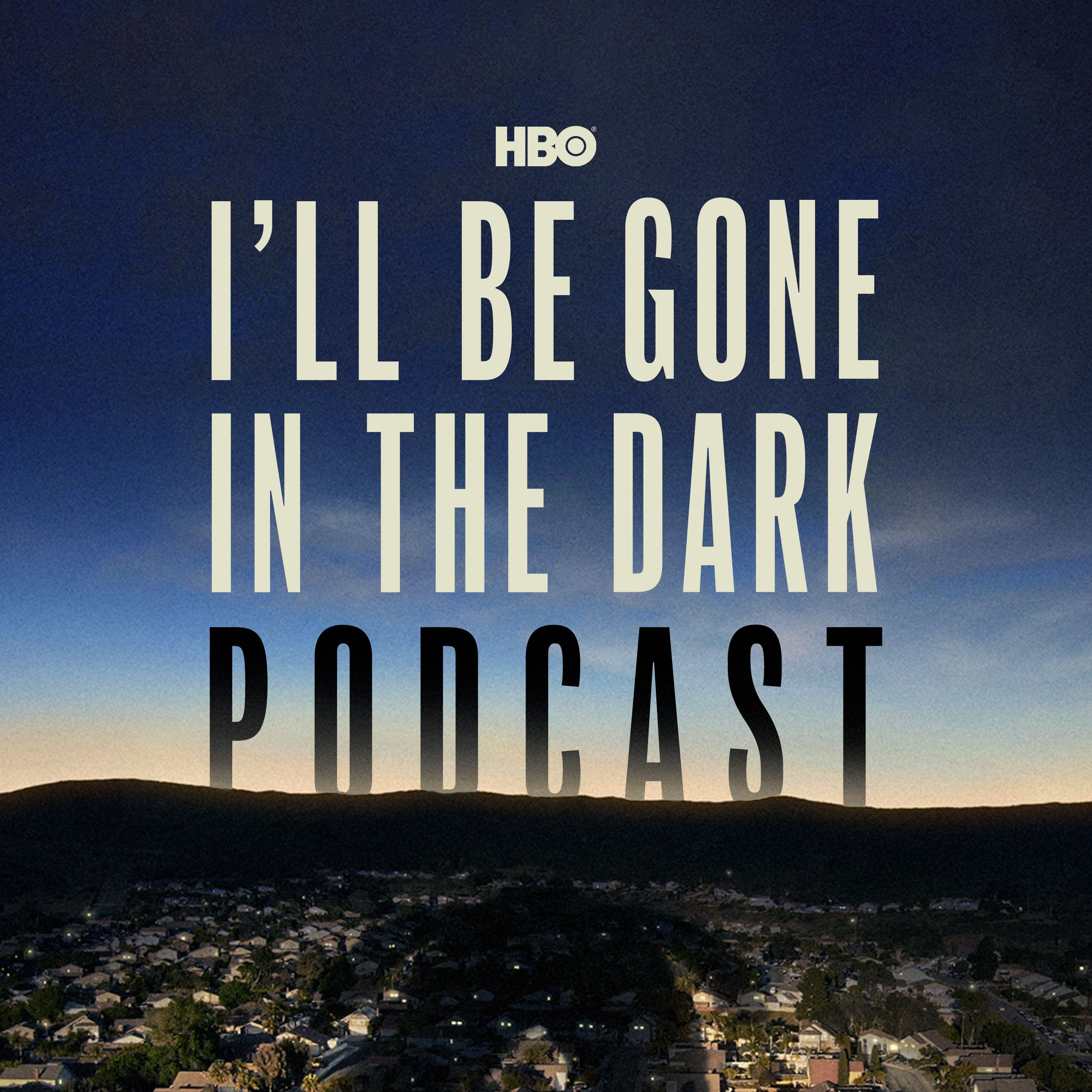 Introducing HBO's I'll Be Gone In The Dark Podcast