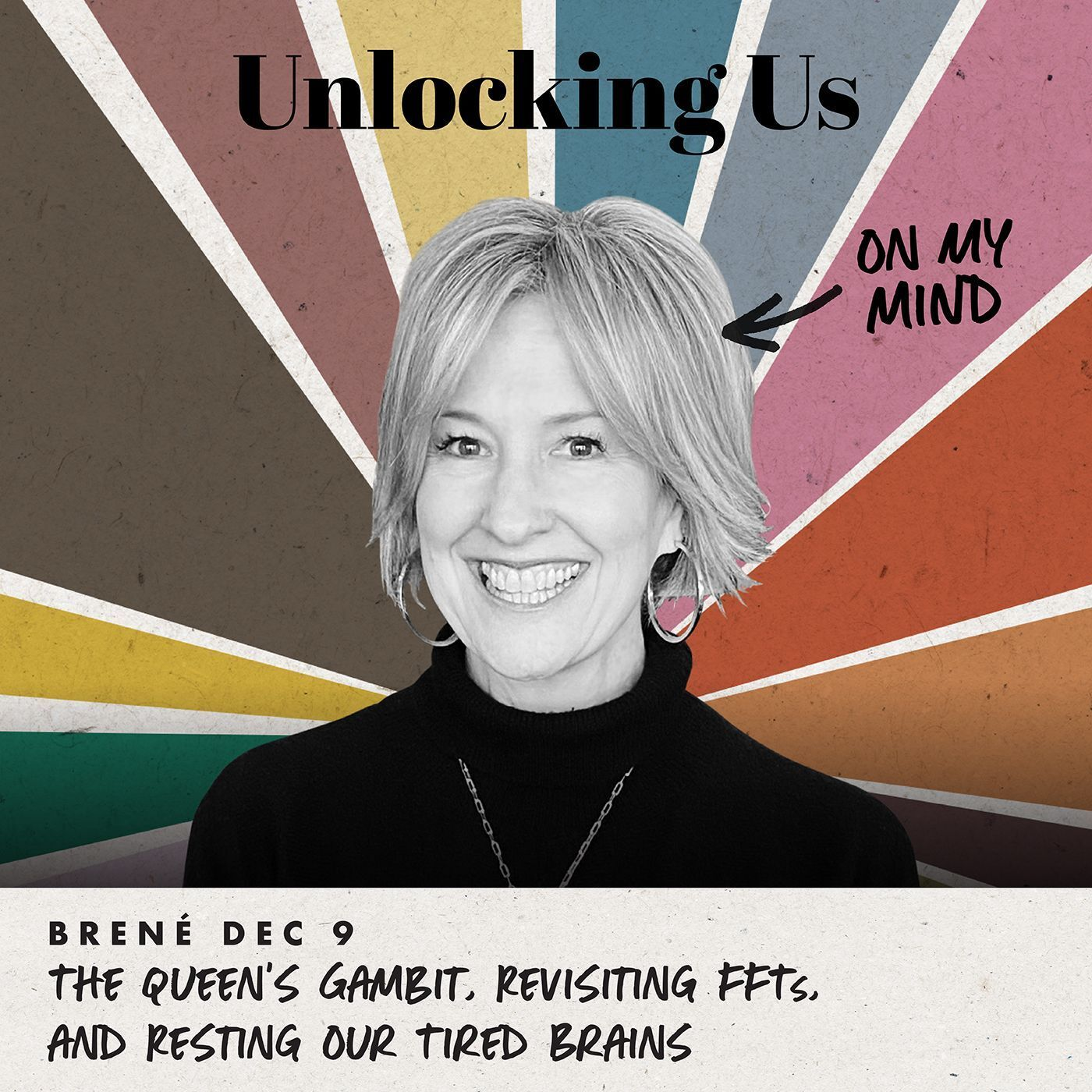 Brené on The Queen's Gambit, Revisiting FFTs, and Resting Our Tired Brains