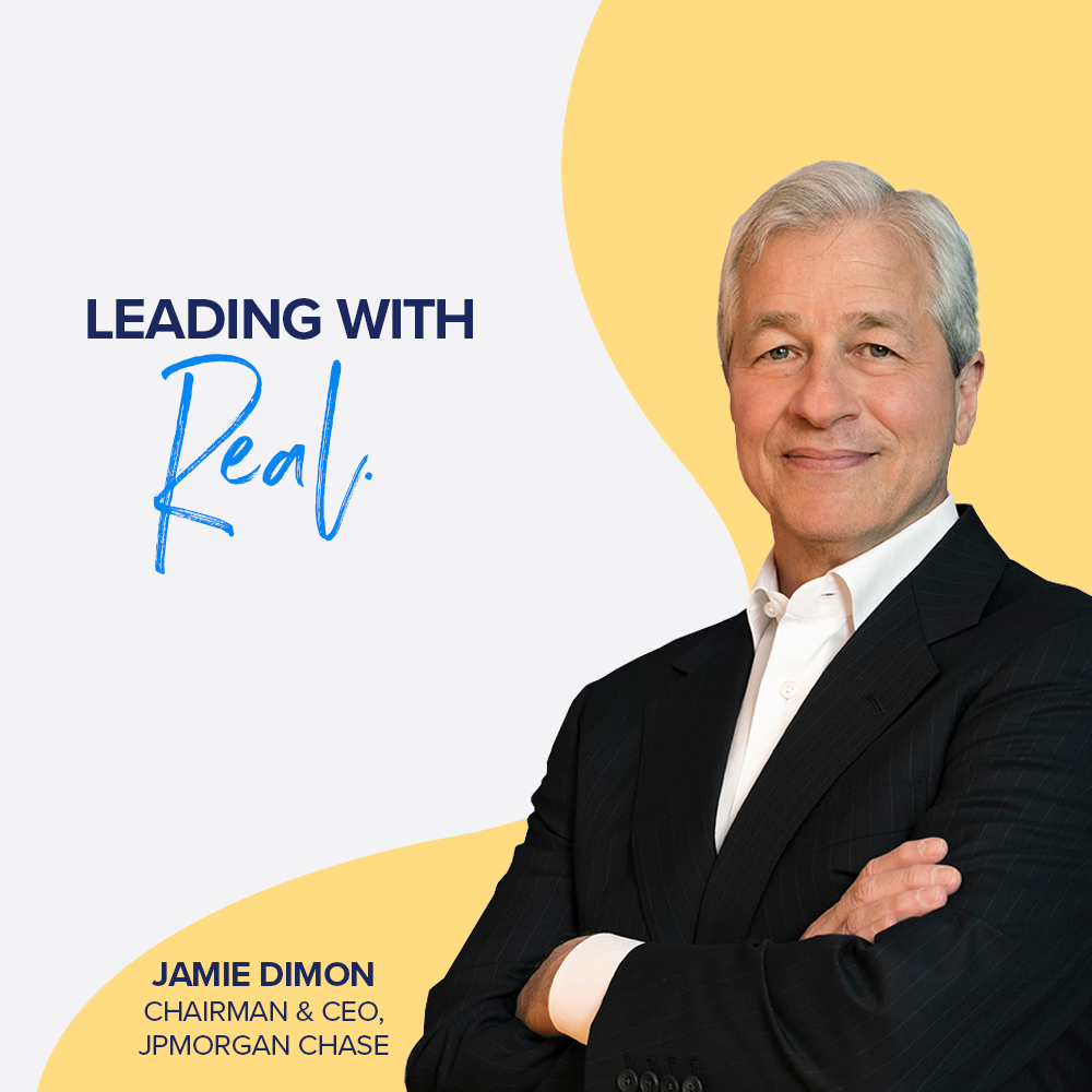 Part 1: Leading with Real - Jamie Dimon, JPMorgan Chase Chairman & CEO