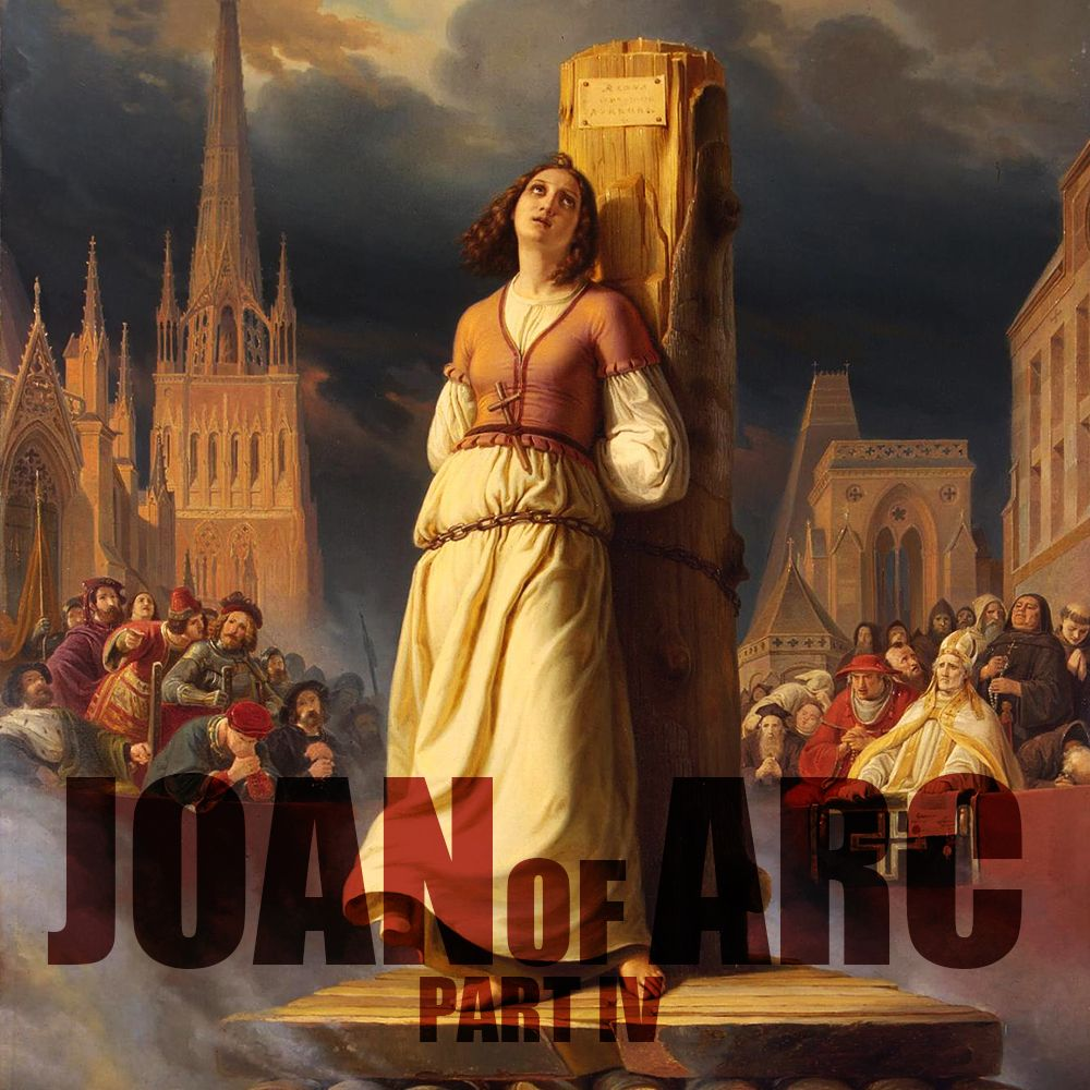 EPISODE 42 Joan of Arc (Part 4)
